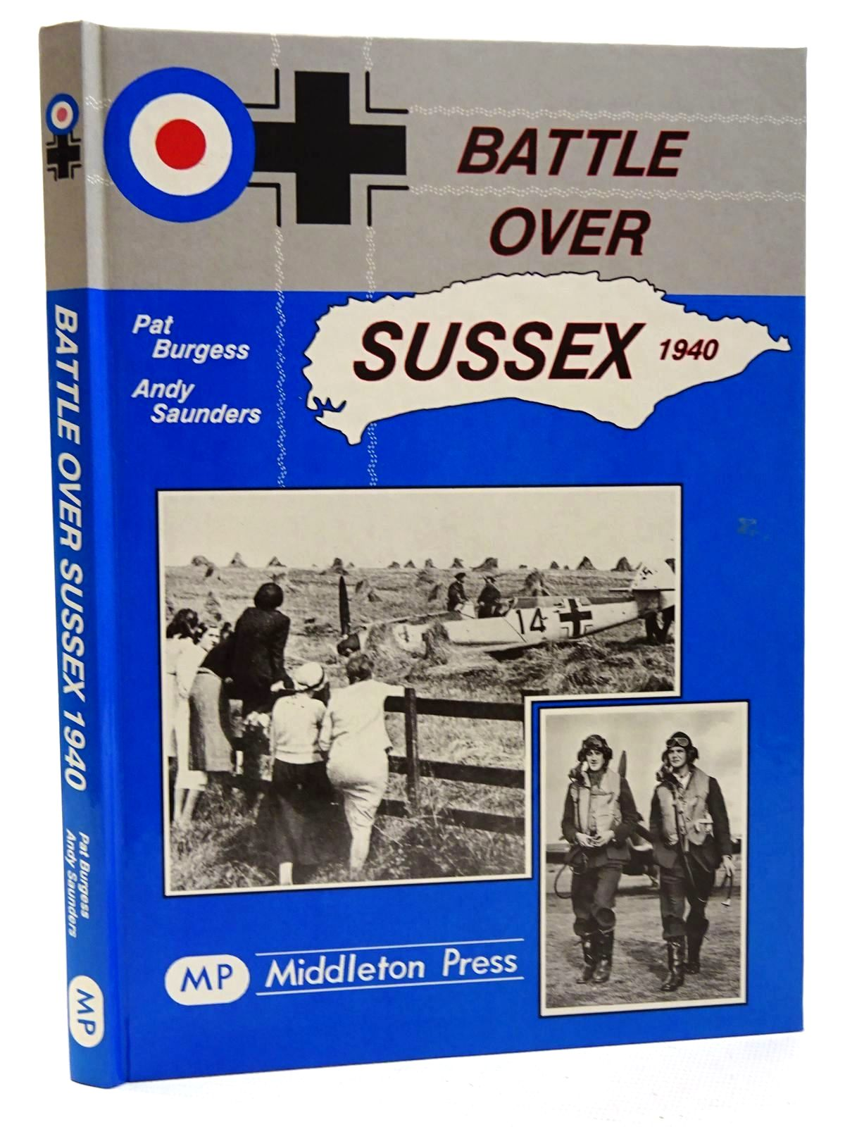 Photo of BATTLE OVER SUSSEX 1940 written by Burgess, Pat Saunders, Andy published by Middleton Press (STOCK CODE: 2124822)  for sale by Stella & Rose's Books