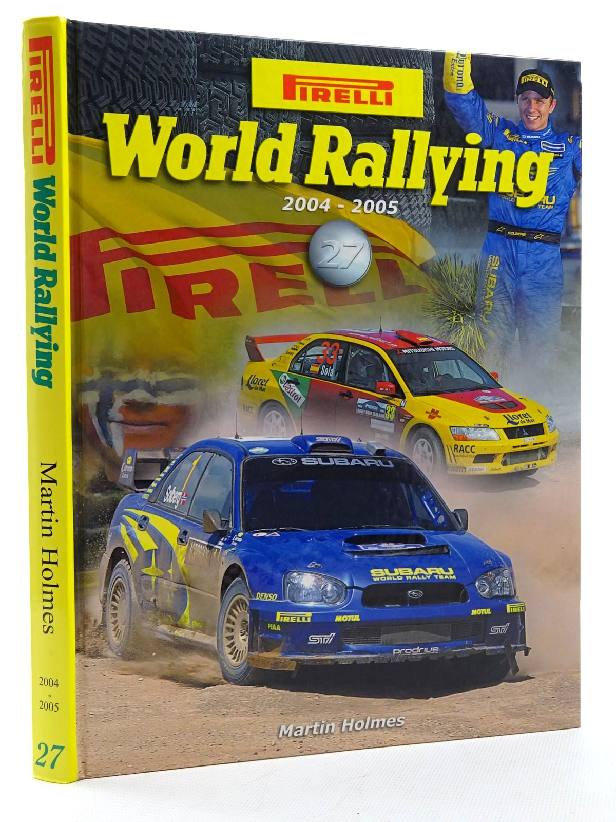 Photo of PIRELLI WORLD RALLYING 27 (2004 - 2005) written by Holmes, Martin published by Martin Holmes Rallying (STOCK CODE: 2125085)  for sale by Stella & Rose's Books