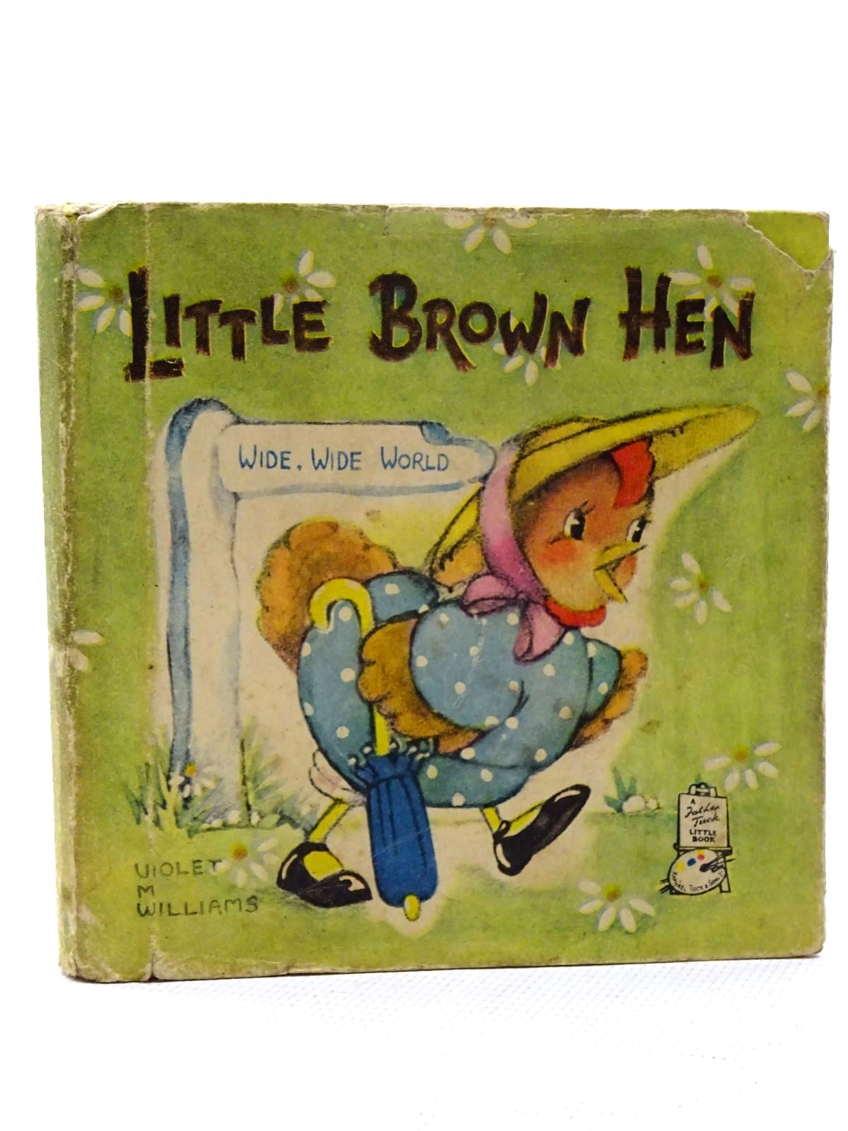 Photo of LITTLE BROWN HEN illustrated by Williams, Violet M. published by Raphael Tuck & Sons Ltd. (STOCK CODE: 2125121)  for sale by Stella & Rose's Books
