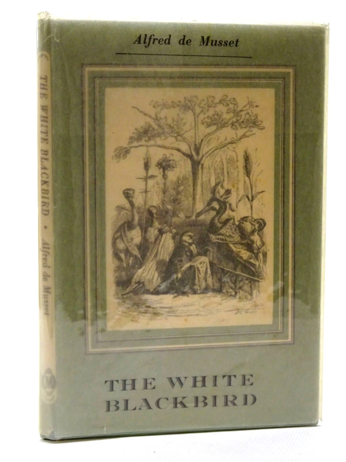 Photo of THE WHITE BLACKBIRD written by De Musset, Alfred<br />Jacobs, Julian published by The Rodale Press (STOCK CODE: 2125133)  for sale by Stella & Rose's Books