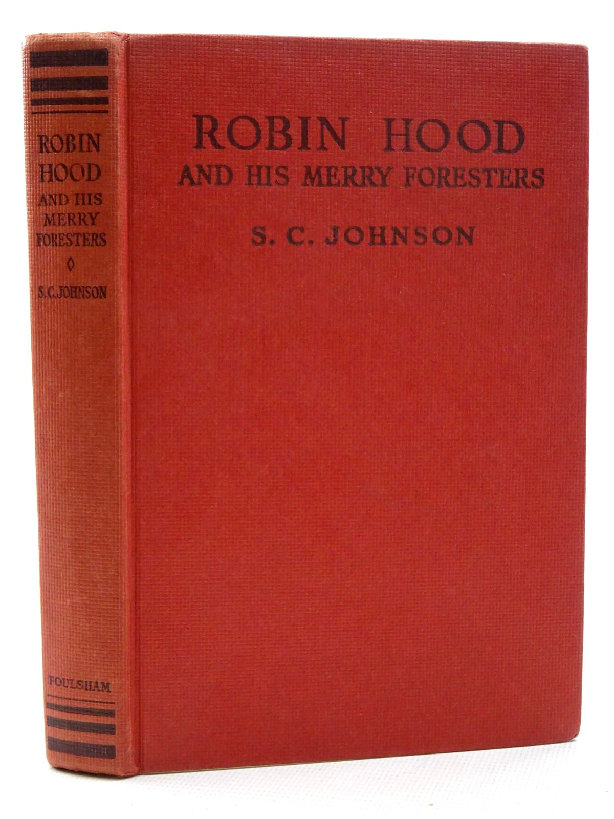 Photo of ROBIN HOOD AND HIS MERRY FORESTERS written by Johnson, S.C. illustrated by Atherley, L. Thomas M'Connell, James E. published by W. Foulsham (STOCK CODE: 2125191)  for sale by Stella & Rose's Books