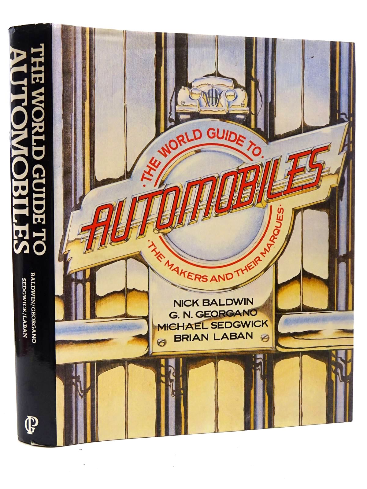Photo of THE WORLD GUIDE TO AUTOMOBILES written by Baldwin, Nick Georgano, G.N. Sedgwick, Michael Laban, Brian published by Guild Publishing (STOCK CODE: 2125237)  for sale by Stella & Rose's Books