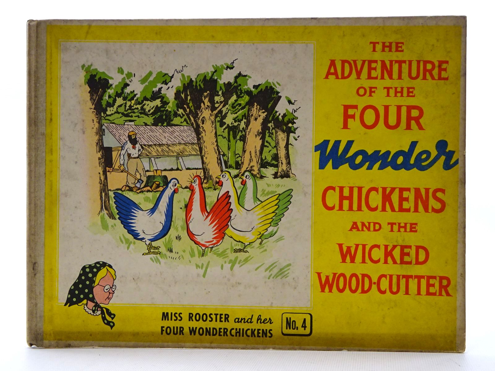 Photo of THE ADVENTURE OF THE FOUR WONDER CHICKENS AND THE WICKED WOOD-CUTTER- Stock Number: 2125259