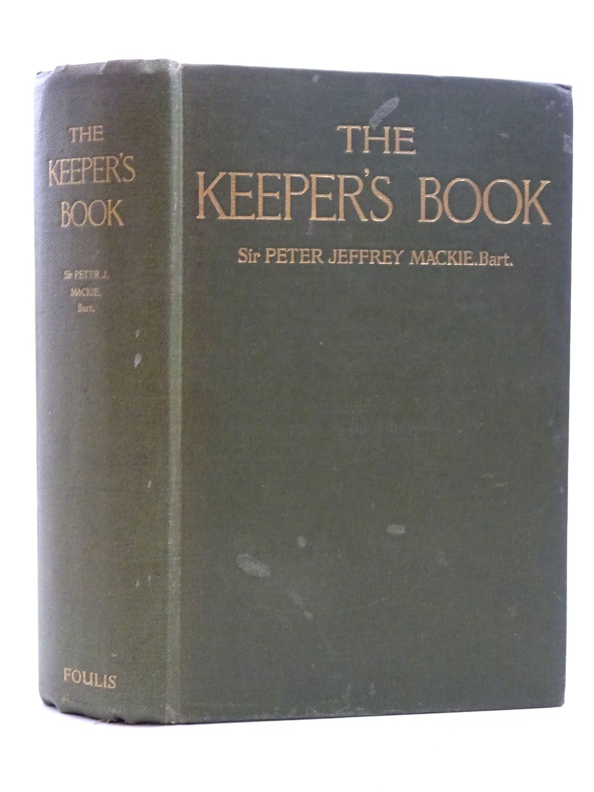 Photo of THE KEEPER'S BOOK A GUIDE TO THE DUTIES OF A GAMEKEEPER written by Mackie, Peter Jeffrey et al, published by G.T. Foulis & Co. Ltd. (STOCK CODE: 2125272)  for sale by Stella & Rose's Books