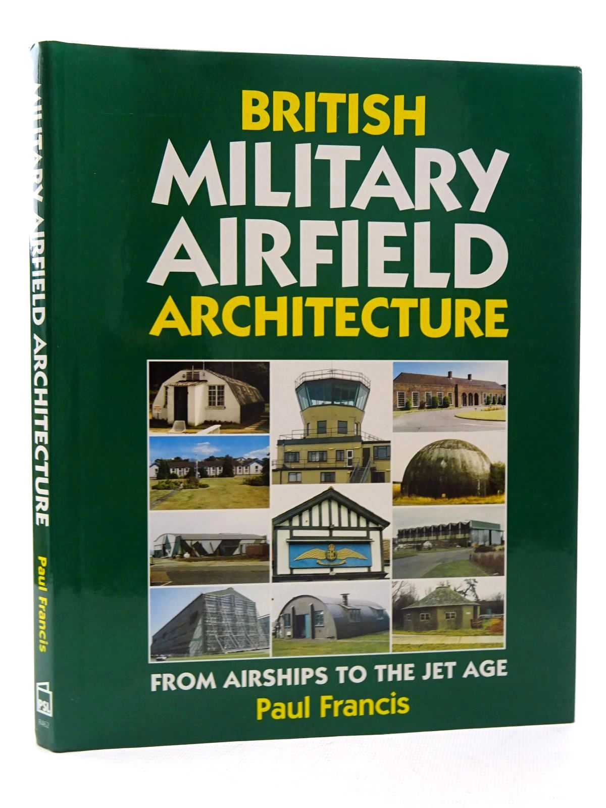 Photo of BRITISH MILITARY AIRFIELD ARCHITECTURE FROM AIRSHIPS TO THE JET AGE- Stock Number: 2125284