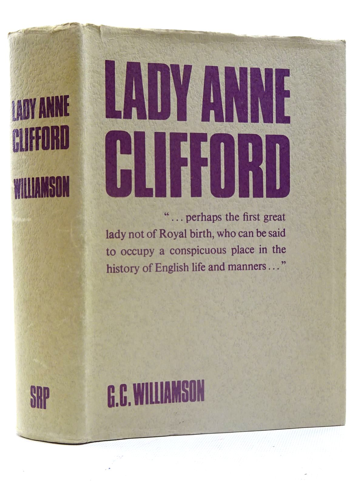 Photo of LADY ANNE CLIFFORD written by Williamson, George C. published by S.R. Publishers Ltd. (STOCK CODE: 2125488)  for sale by Stella & Rose's Books