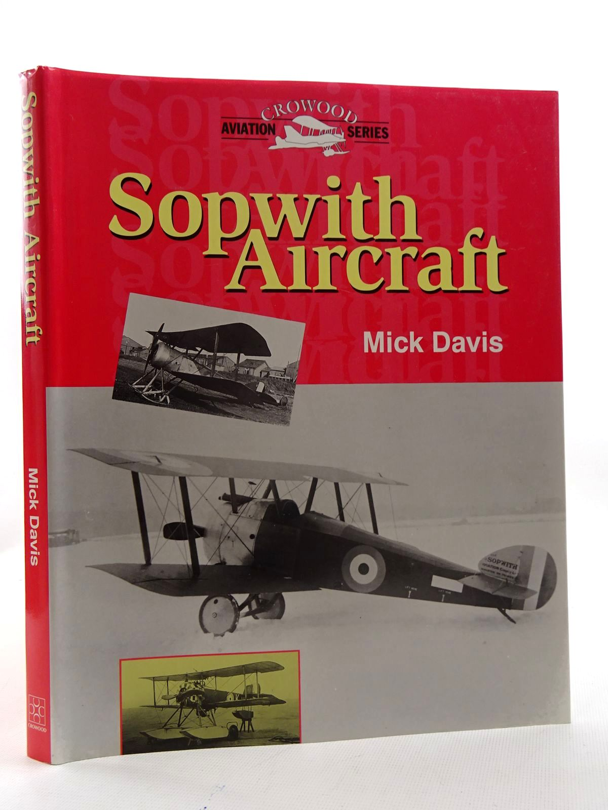 Photo of SOPWITH AIRCRAFT written by Davis, Mick published by The Crowood Press (STOCK CODE: 2125547)  for sale by Stella & Rose's Books