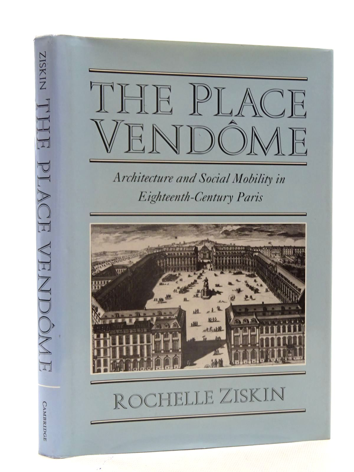 Photo of THE PLACE VENDOME ARCHITECTURE AND SOCIAL MOBILITY IN EIGHTEENTH-CENTURY PARIS- Stock Number: 2125576