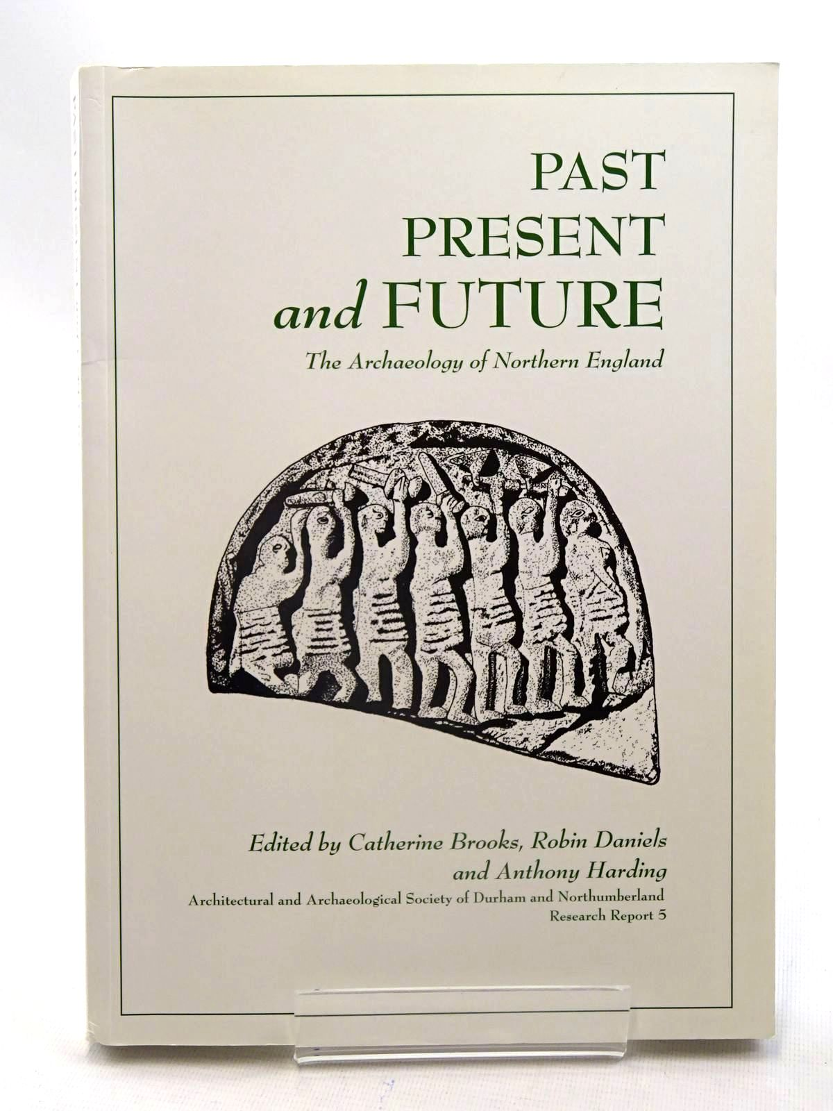 Photo of PAST PRESENT AND FUTURE THE ARCHAEOLOGY OF NORTHERN ENGLAND- Stock Number: 2125645