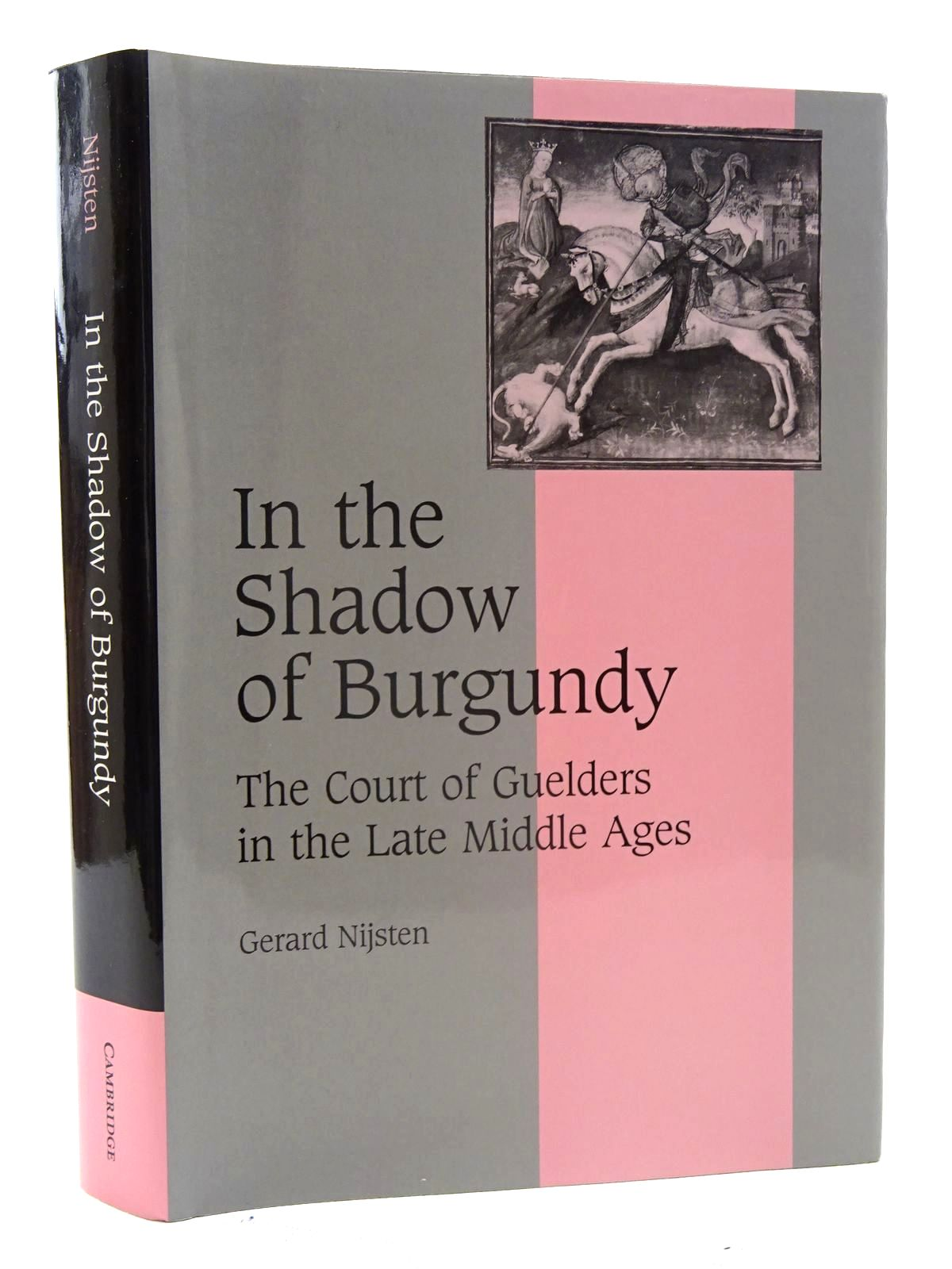 Photo of IN THE SHADOW OF BURGUNDY THE COURT OF GUELDERS IN THE LATE MIDDLE AGES written by Nijsten, Gerard published by Cambridge University Press (STOCK CODE: 2125660)  for sale by Stella & Rose's Books