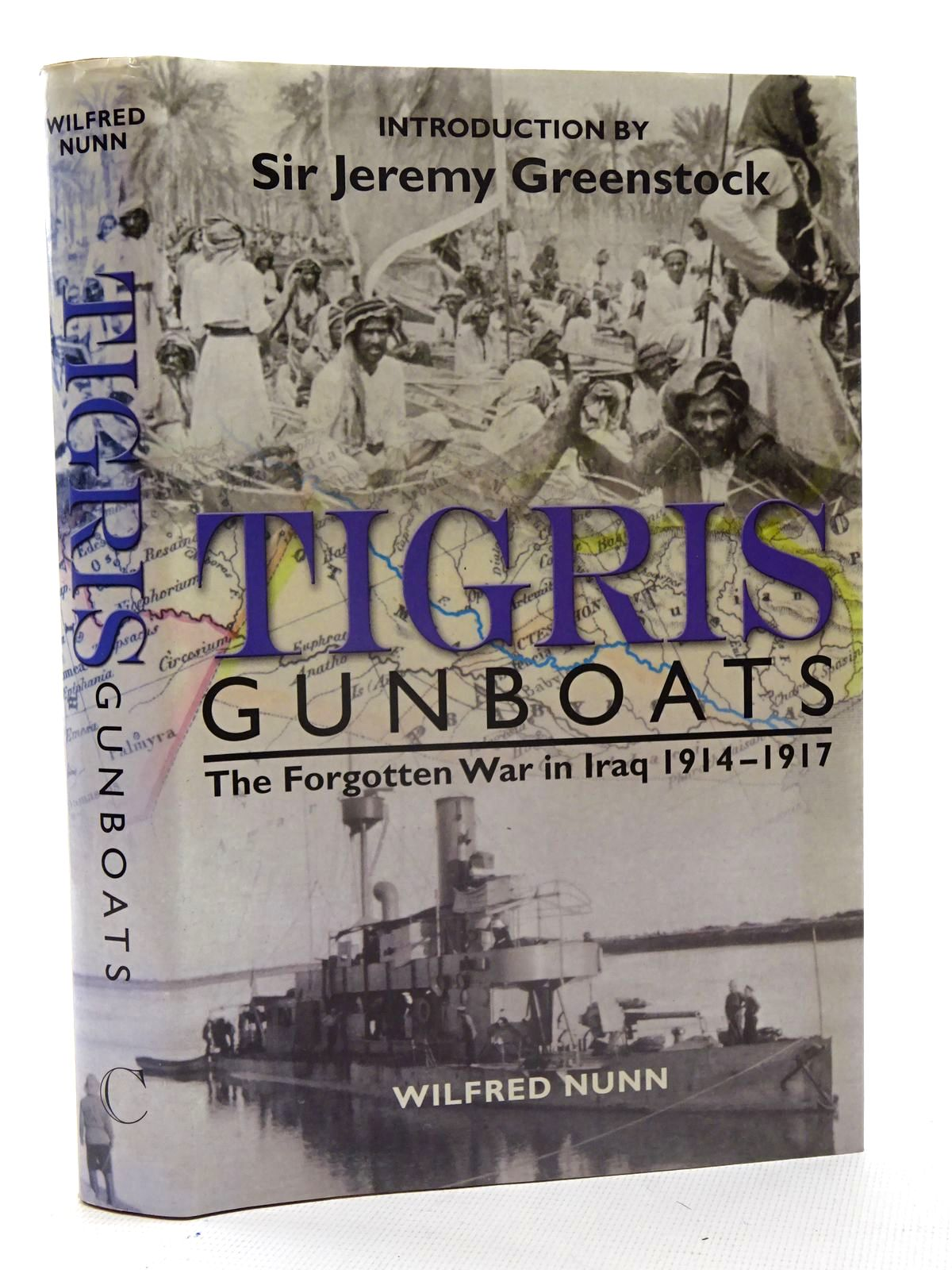 Photo of TIGRIS GUNBOATS THE FORGOTTEN WAR IN IRAQ 1914-1917- Stock Number: 2125717