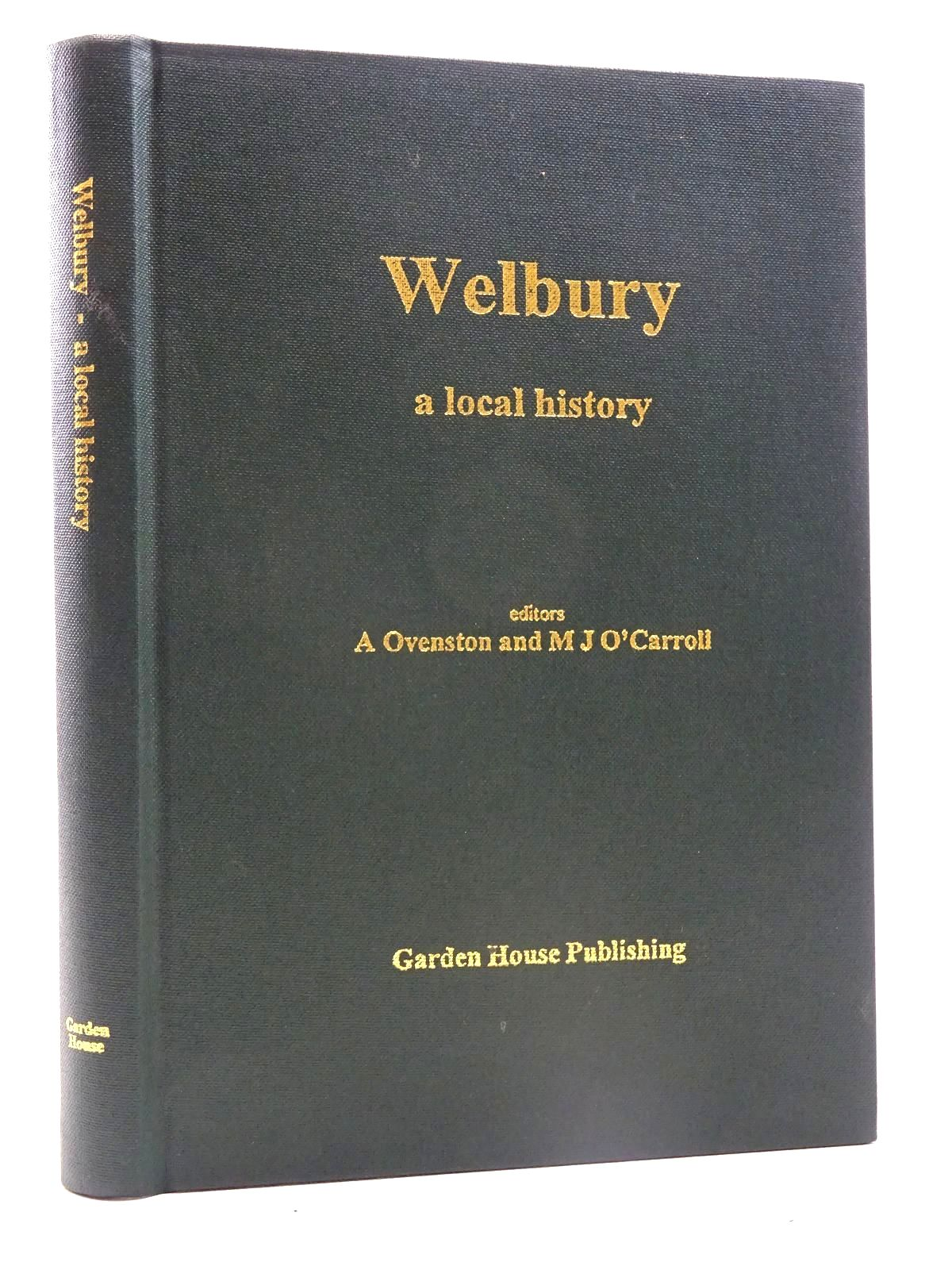 Photo of WELBURY - A LOCAL HISTORY written by Ovenston, A. O'Carroll, M.J. published by Garden House Publishing (STOCK CODE: 2125748)  for sale by Stella & Rose's Books