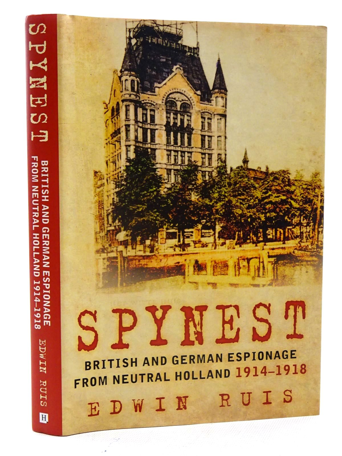 Photo of SPYNEST BRITISH AND GERMAN ESPIONAGE FROM NEUTRAL HOLLAND 1914-1918- Stock Number: 2125801