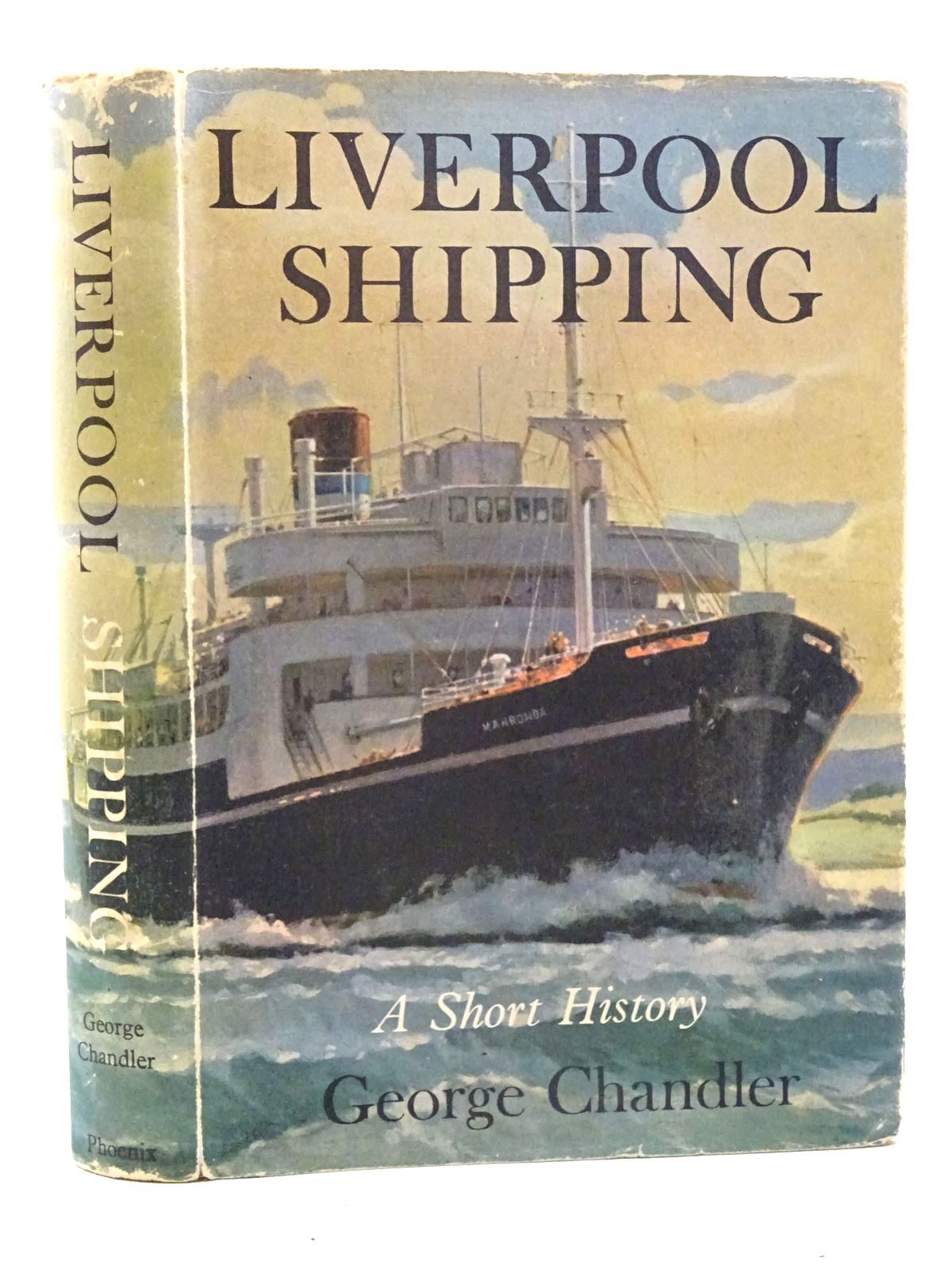 Photo of LIVERPOOL SHIPPING written by Chandler, George published by Phoenix House (STOCK CODE: 2125820)  for sale by Stella & Rose's Books