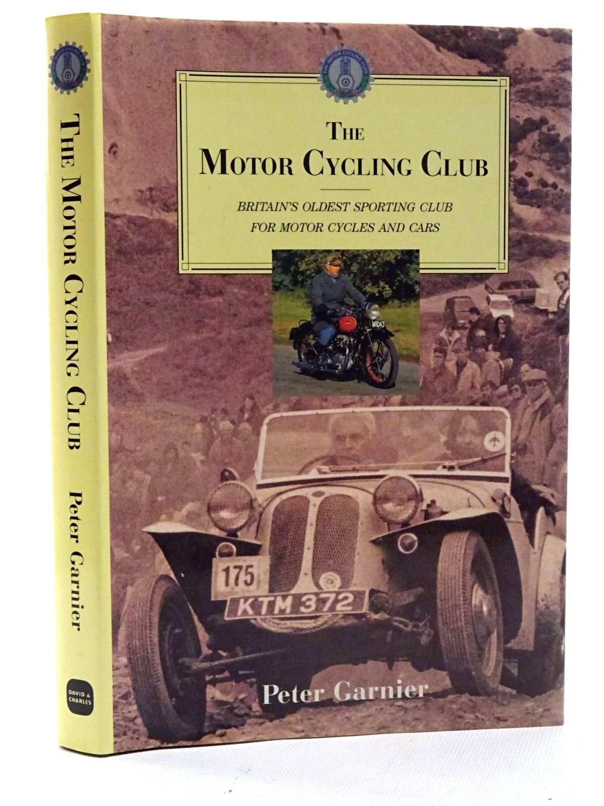 Photo of THE MOTOR CYCLING CLUB written by Garnier, Peter published by David & Charles (STOCK CODE: 2125840)  for sale by Stella & Rose's Books