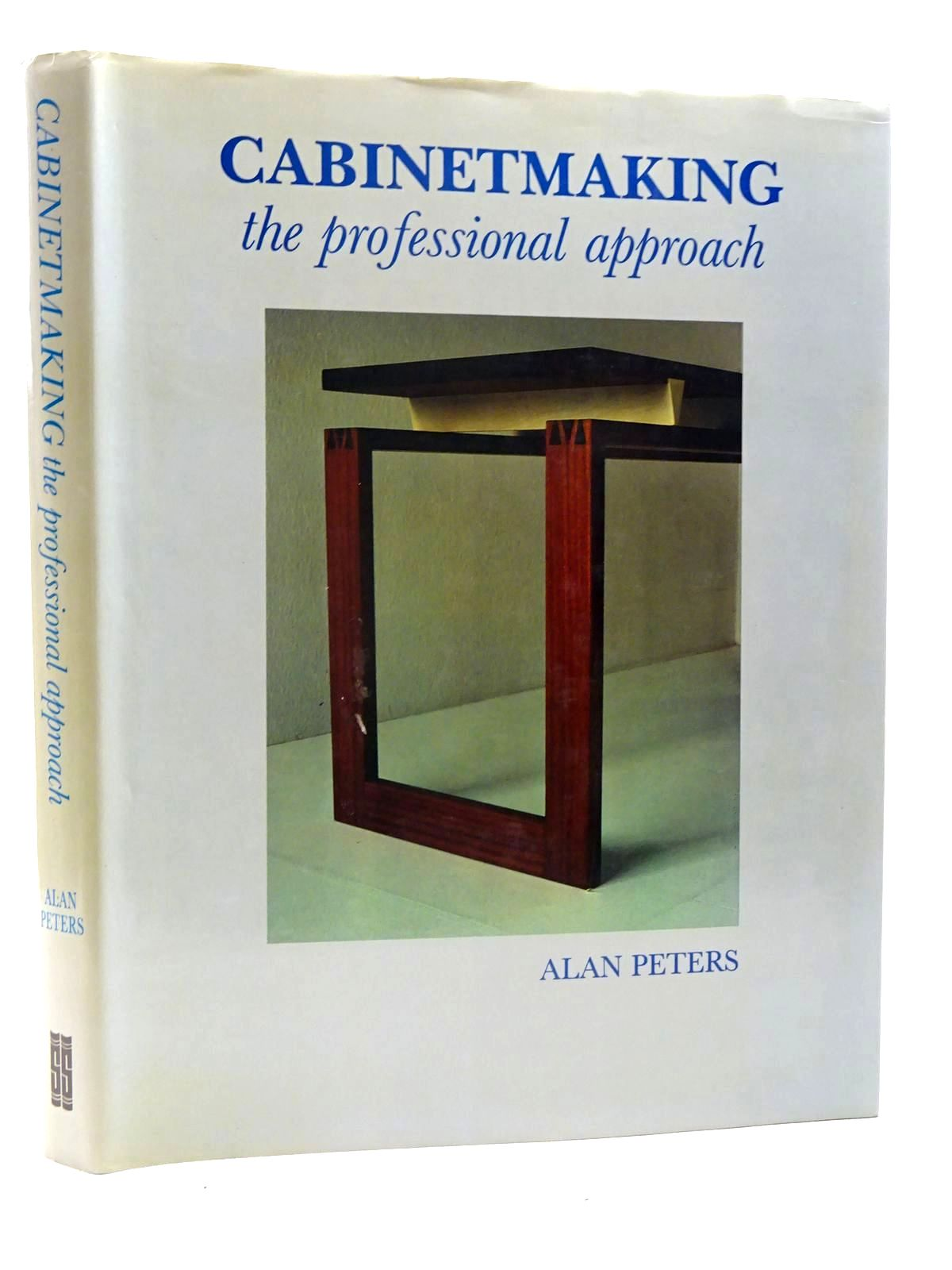 Photo of CABINETMAKING THE PROFESSIONAL APPROACH written by Peters, Alan published by Stobart & Son (STOCK CODE: 2125934)  for sale by Stella & Rose's Books