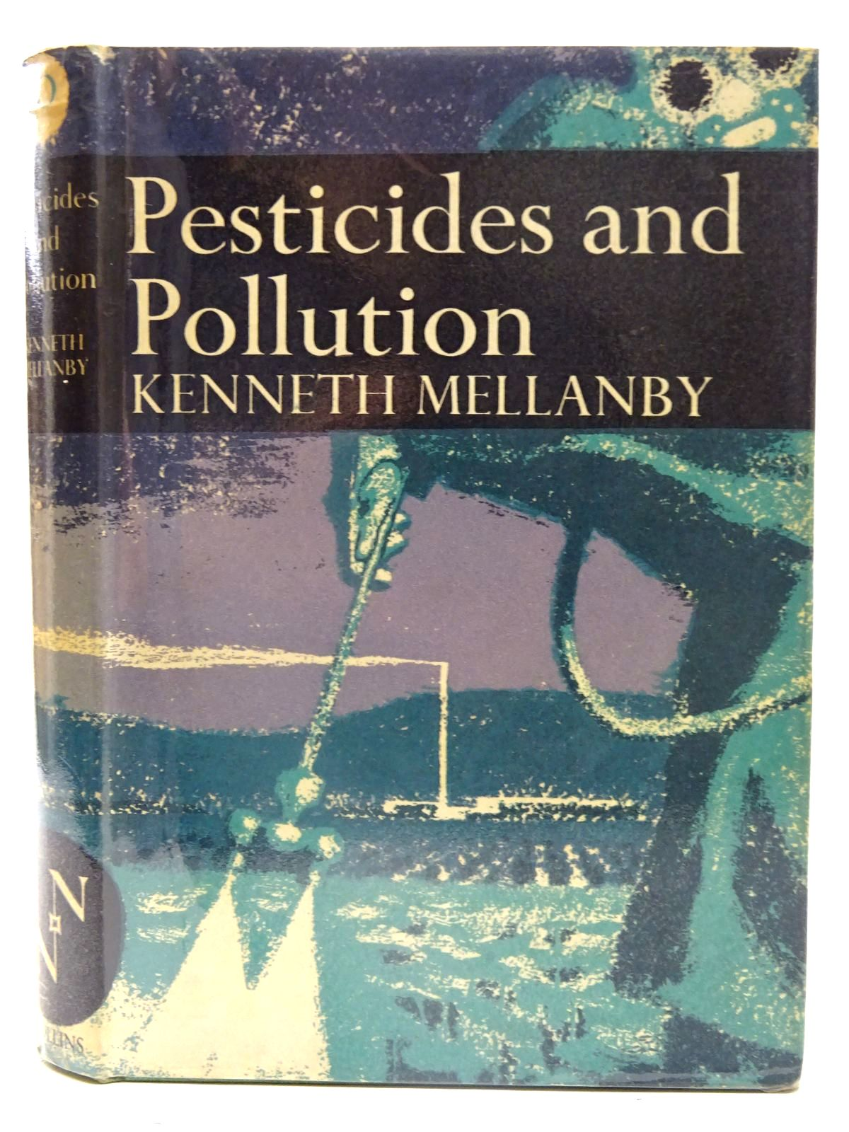 Photo of PESTICIDES AND POLLUTION (NN 50) written by Mellanby, Kenneth published by Collins (STOCK CODE: 2126137)  for sale by Stella & Rose's Books
