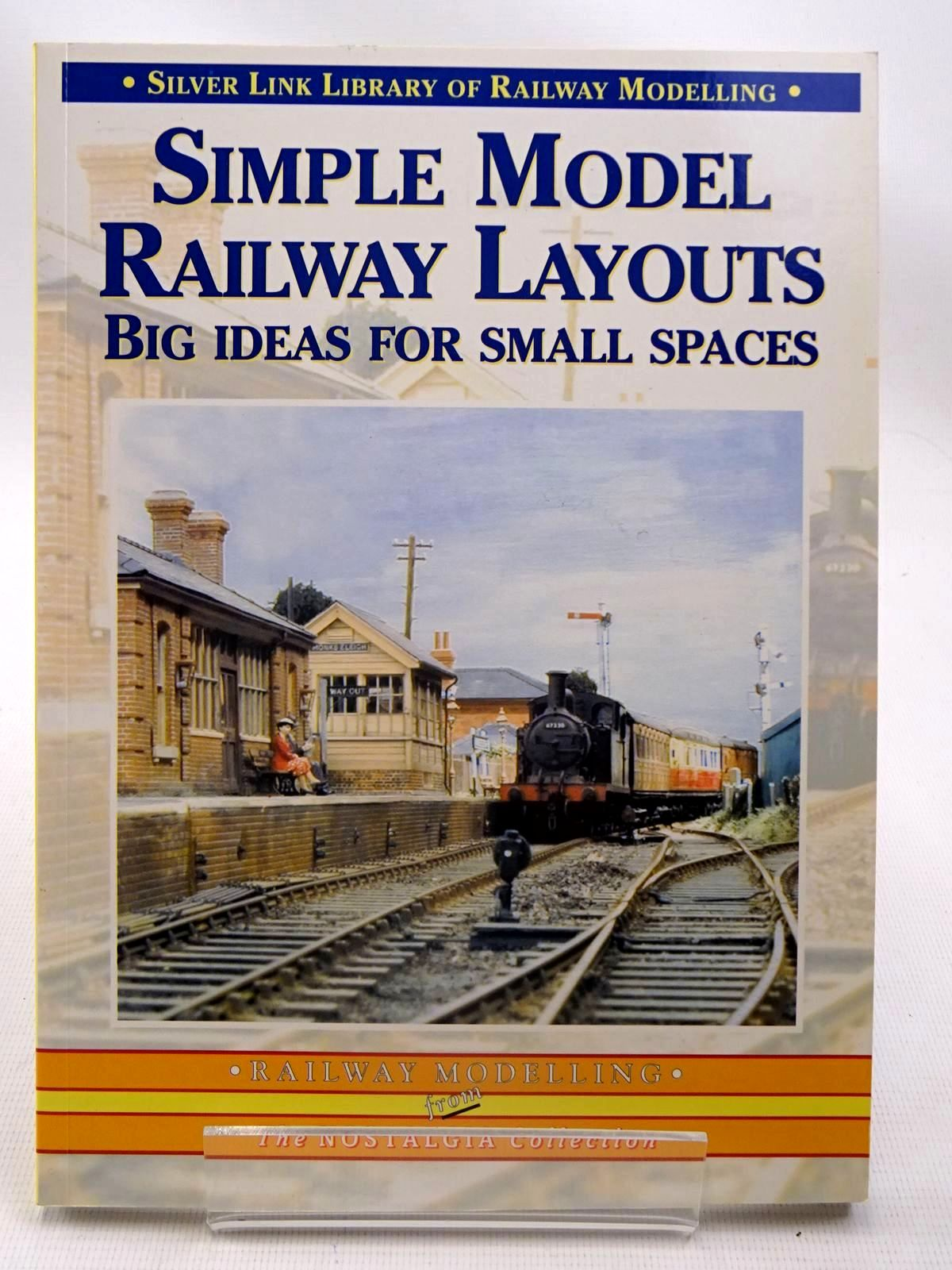 Photo of SIMPLE MODEL RAILWAY LAYOUTS BIG IDEAS FOR SMALL SPACES published by Silver Link Publishing (STOCK CODE: 2126163)  for sale by Stella & Rose's Books