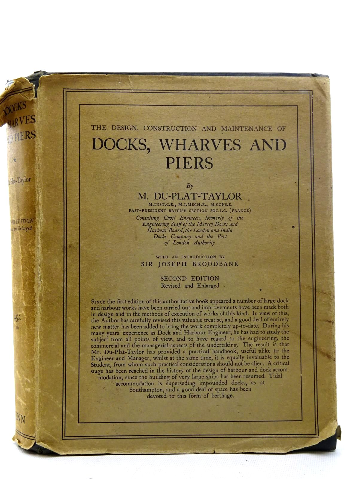 Photo of THE DESIGN, CONSTRUCTION AND MAINTENANCE OF DOCKS, WHARVES & PIERS written by Du Plat Taylor, F.M. Broodbank, Joseph published by Ernest Benn Limited (STOCK CODE: 2126248)  for sale by Stella & Rose's Books