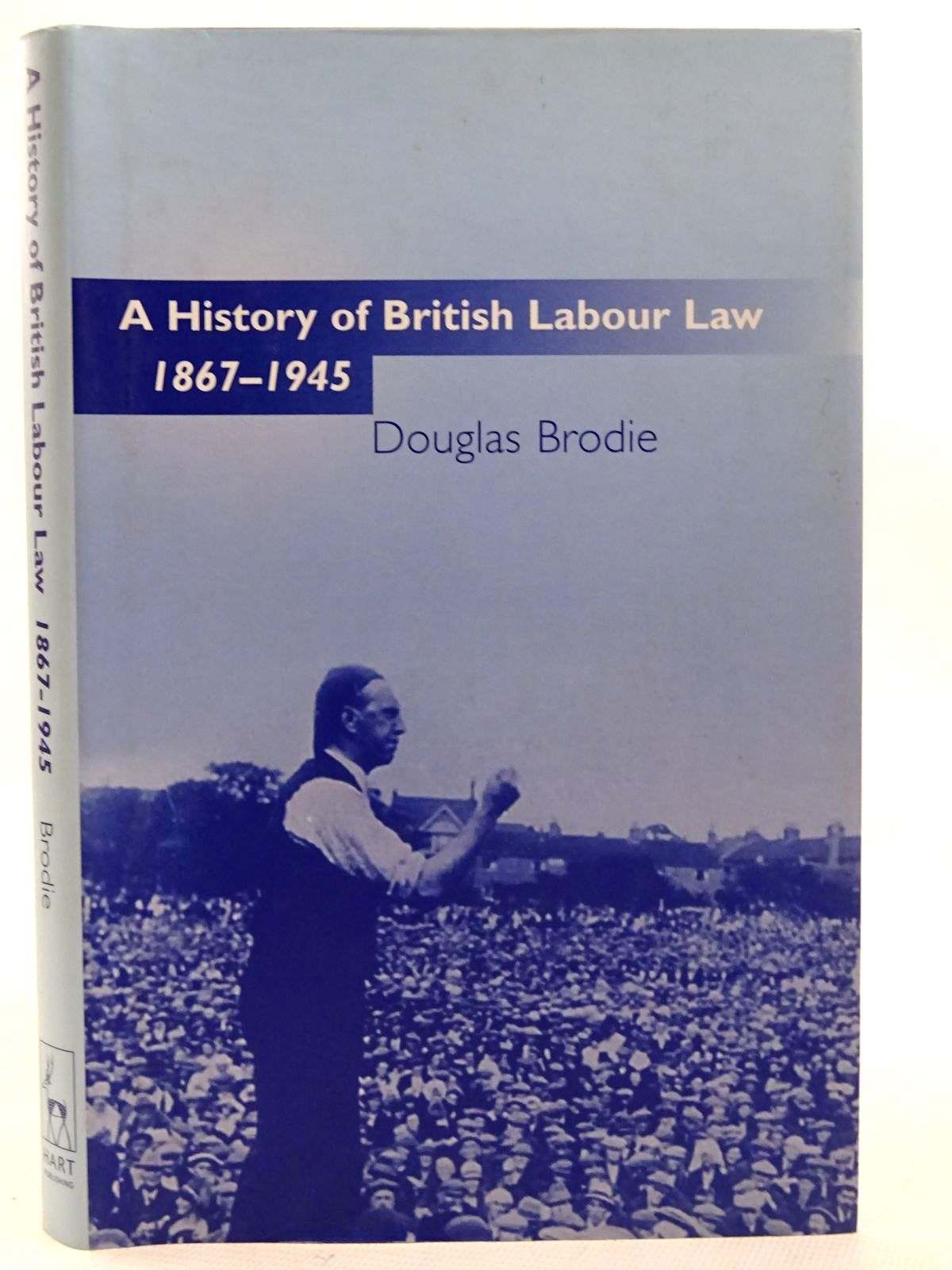 Photo of A HISTORY OF BRITISH LABOUR LAW 1867-1945- Stock Number: 2126319