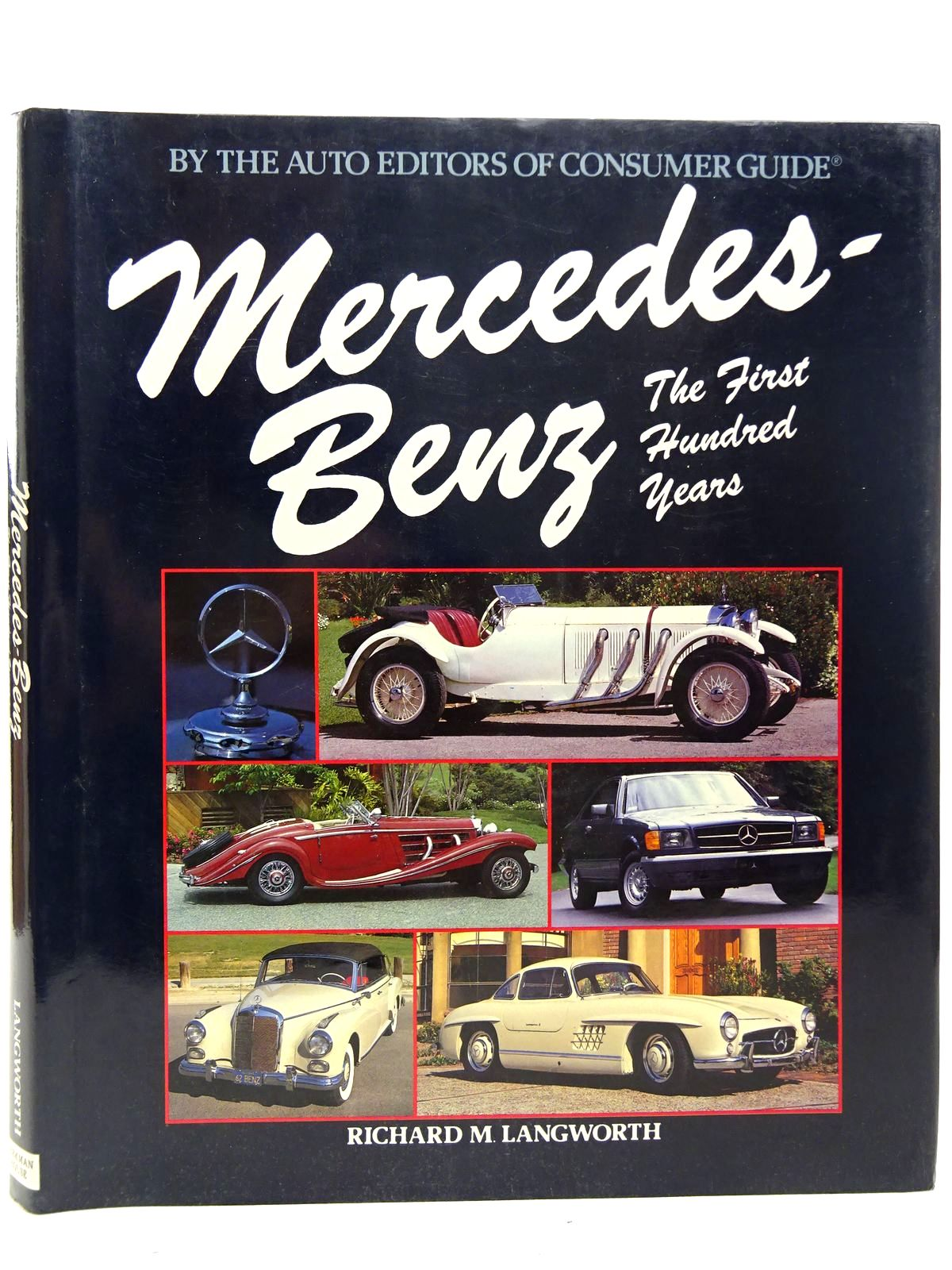 Photo of MERCEDES-BENZ THE FIRST HUNDRED YEARS written by Langworth, Richard M. published by Beekman House (STOCK CODE: 2126347)  for sale by Stella & Rose's Books