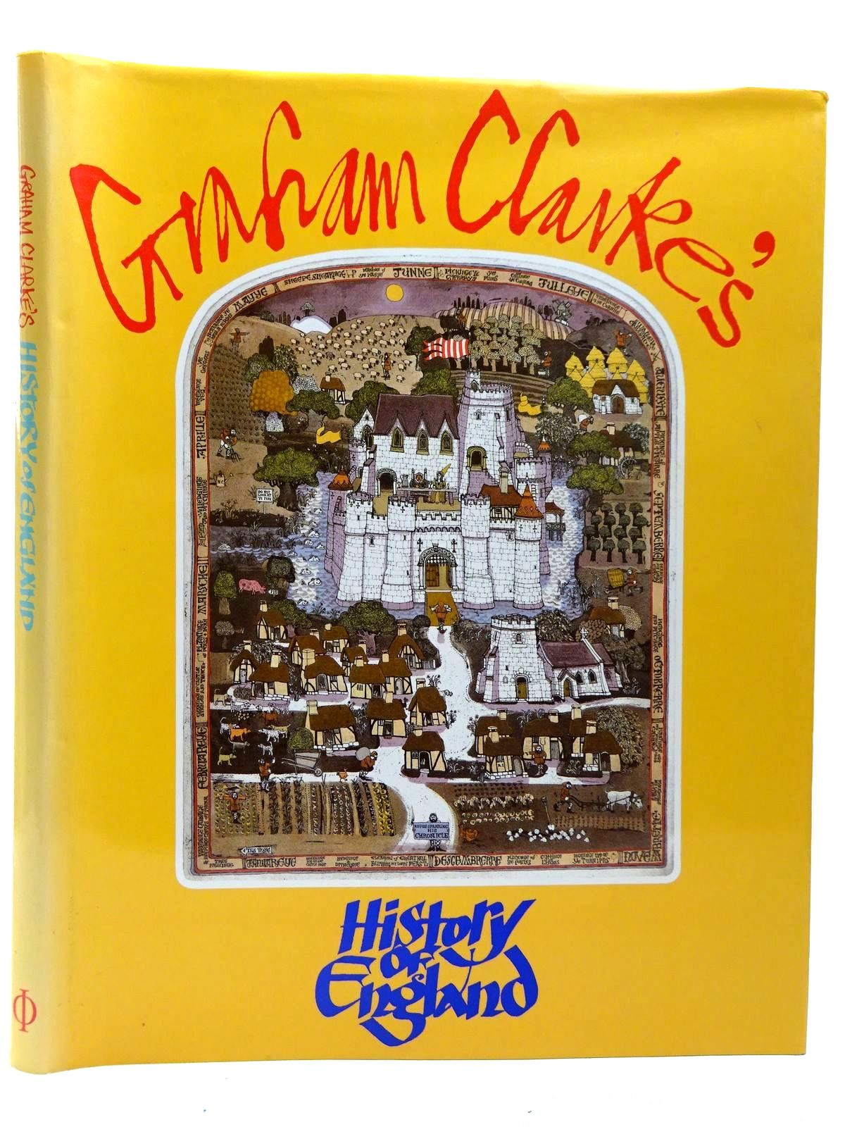 Photo of GRAHAM CLARKE'S HISTORY OF ENGLAND written by Clarke, Graham illustrated by Clarke, Graham published by Phaidon Press (STOCK CODE: 2126395)  for sale by Stella & Rose's Books