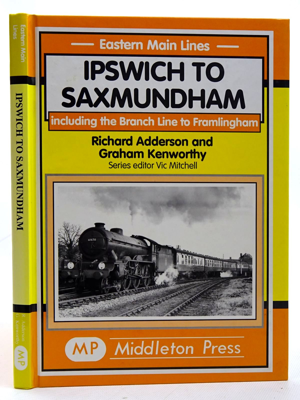 Photo of IPSWICH TO SAXMUNDHAM written by Adderson, Richard Kenworthy, Graham published by Middleton Press (STOCK CODE: 2126405)  for sale by Stella & Rose's Books