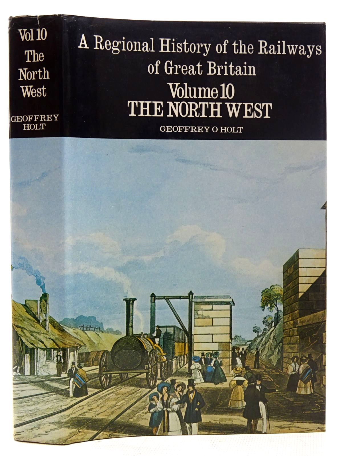 Photo of A REGIONAL HISTORY OF THE RAILWAYS OF GREAT BRITAIN VOLUME X THE NORTH WEST written by Holt, Geoffrey O. published by David & Charles, David St John Thomas (STOCK CODE: 2126408)  for sale by Stella & Rose's Books