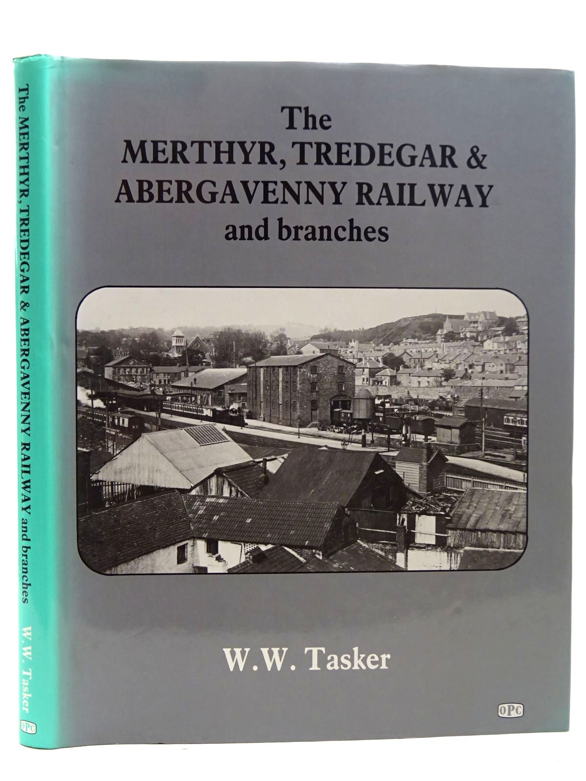 Photo of THE MERTHYR, TREDEGAR & ABERGAVENNY RAILWAY AND BRANCHES written by Tasker, W.W. published by Oxford Publishing (STOCK CODE: 2126429)  for sale by Stella & Rose's Books
