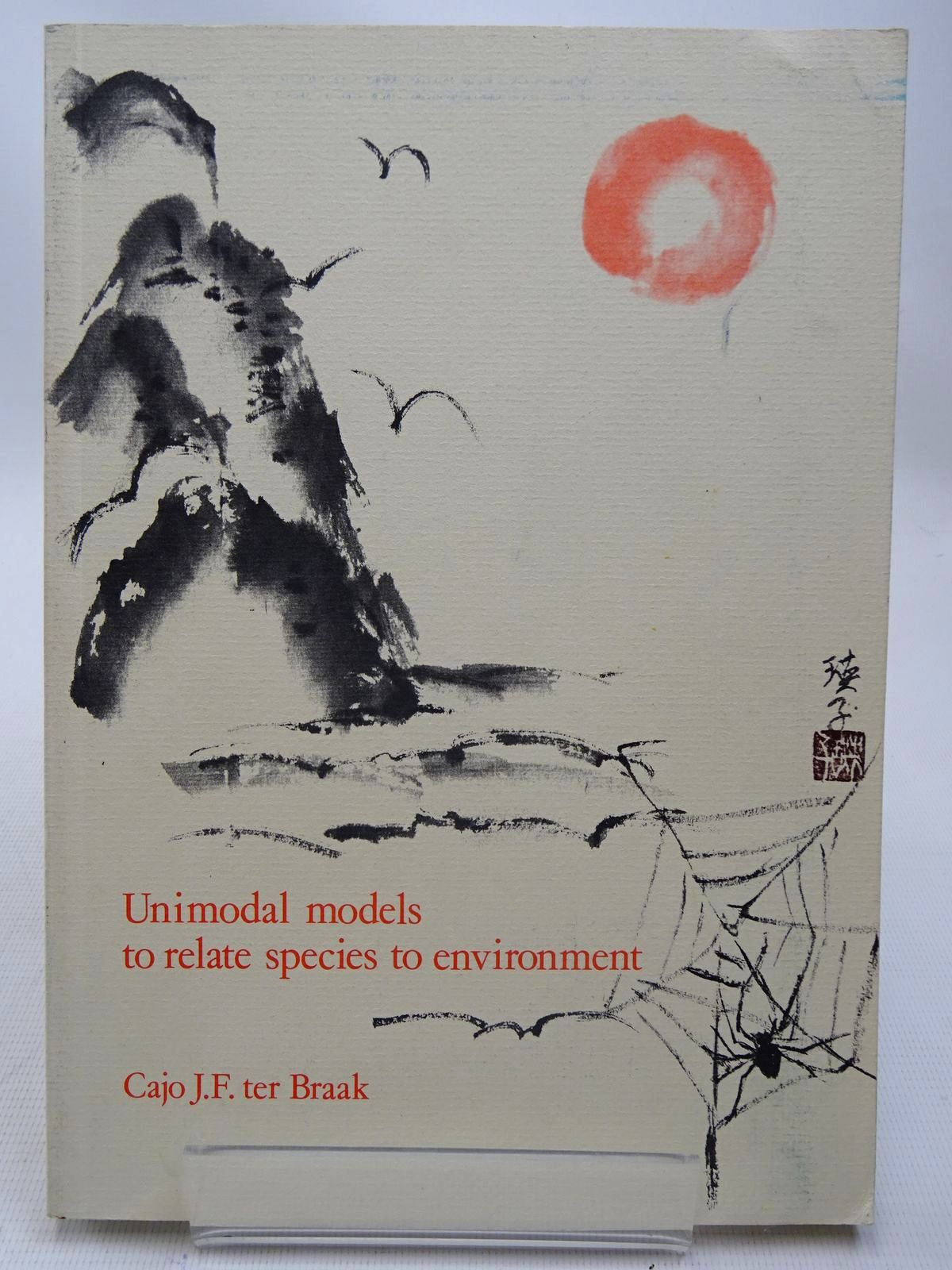 Photo of UNIMODAL MODELS TO RELATE SPECIES TO ENVIRONMENT written by Ter Braak, Cajo. J.F. (STOCK CODE: 2126510)  for sale by Stella & Rose's Books