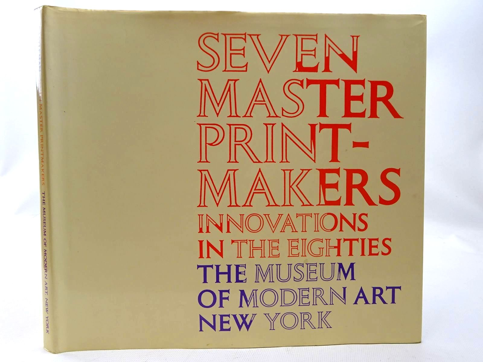 Photo of SEVEN MASTER PRINTMAKERS INNOVATIONS IN THE EIGHTIES written by Castleman, Riva illustrated by Dine, Jim<br />Hockney, David<br />Johns, Jasper<br />et al., published by The Museum of Modern Art (STOCK CODE: 2126543)  for sale by Stella & Rose's Books