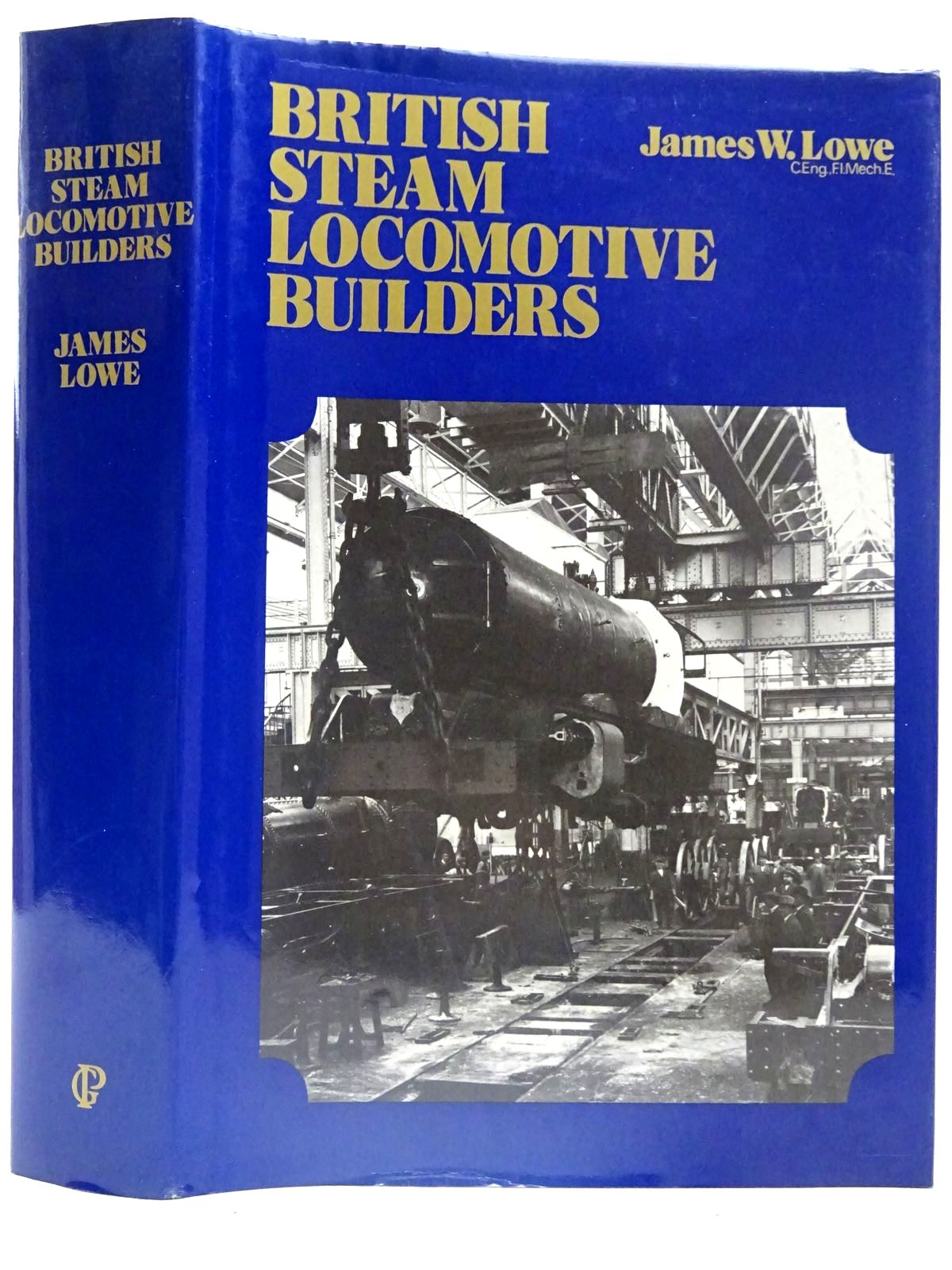 Photo of BRITISH STEAM LOCOMOTIVE BUILDERS written by Lowe, James W. published by Guild Publishing (STOCK CODE: 2126572)  for sale by Stella & Rose's Books