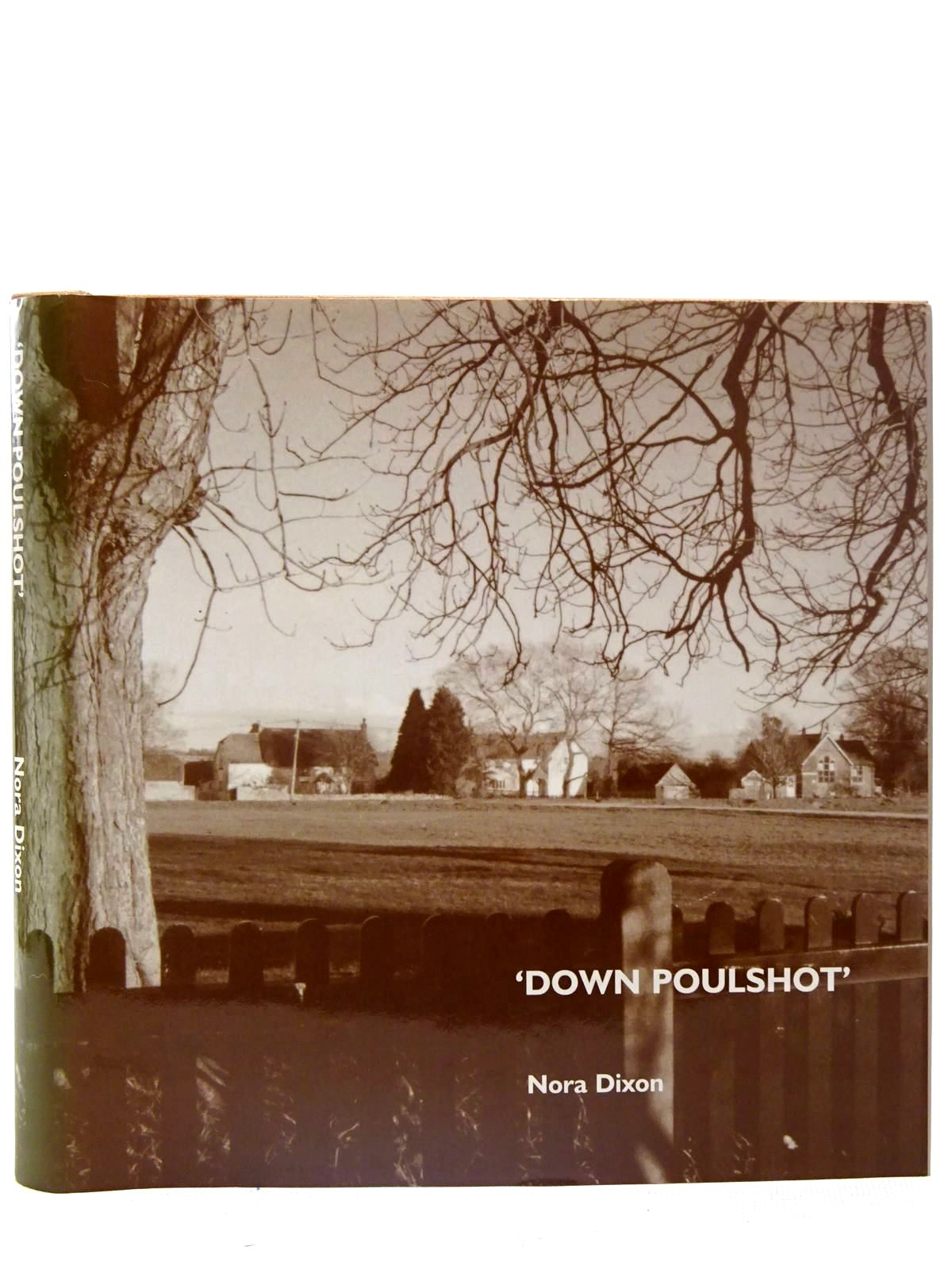 Photo of DOWN POULSHOT written by Dixon, Nora (STOCK CODE: 2126610)  for sale by Stella & Rose's Books