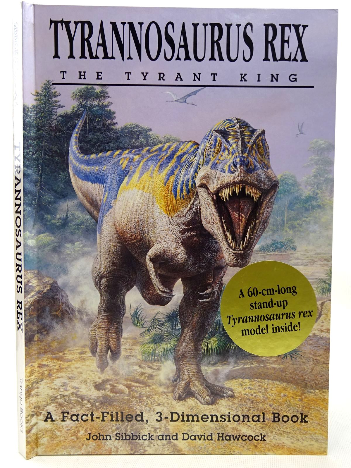 Photo of TYRANNOSAURUS REX THE TYRANT KING illustrated by Sibbick, John Hawcock, David published by Tango Books (STOCK CODE: 2126648)  for sale by Stella & Rose's Books