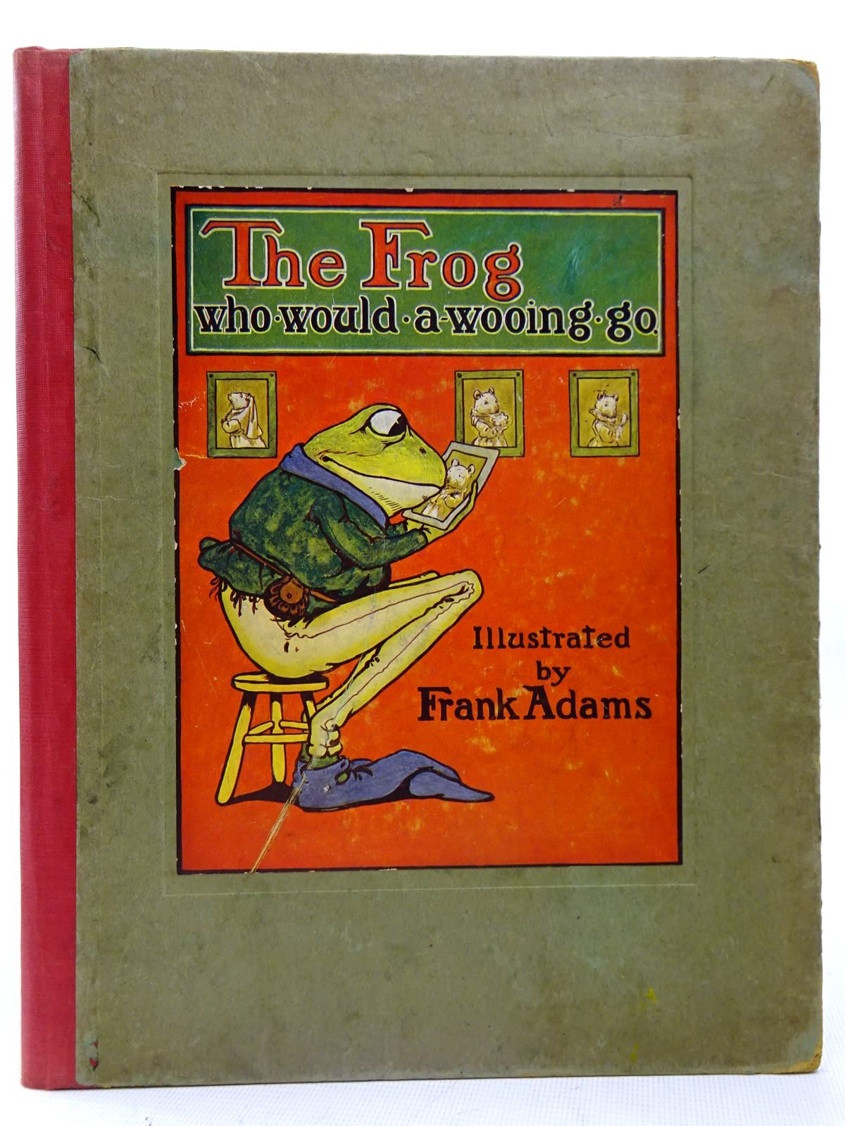 Photo of THE STORY OF THE FROG WHO WOULD A-WOOING GO- Stock Number: 2126686