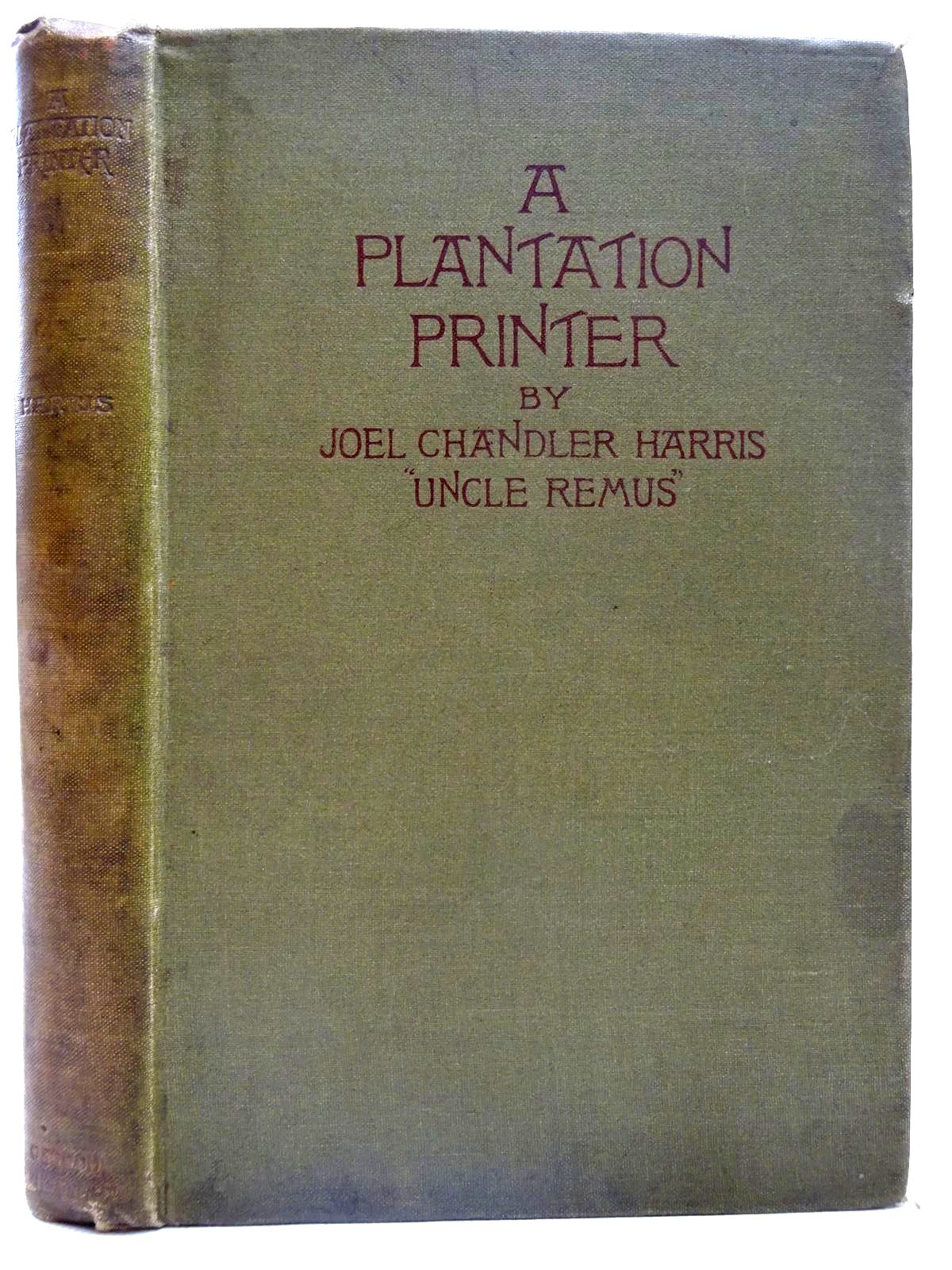 Photo of A PLANTATION PRINTER THE ADVENTURES OF A GEORGIA BOY DURING THE WAR- Stock Number: 2126691