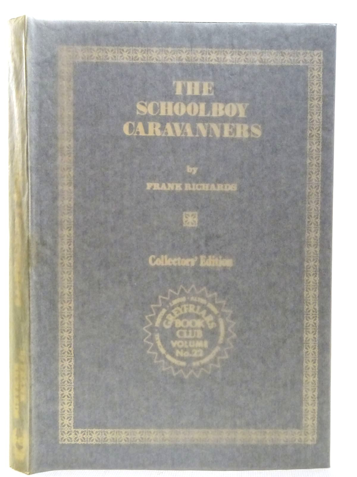 Photo of THE SCHOOLBOY CARAVANNERS written by Richards, Frank published by Howard Baker Press (STOCK CODE: 2126720)  for sale by Stella & Rose's Books
