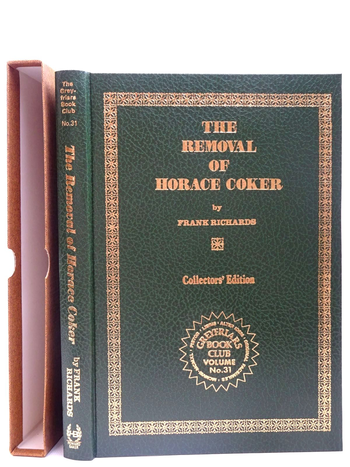 Photo of THE REMOVAL OF HORACE COKER written by Richards, Frank published by Howard Baker (STOCK CODE: 2126721)  for sale by Stella & Rose's Books