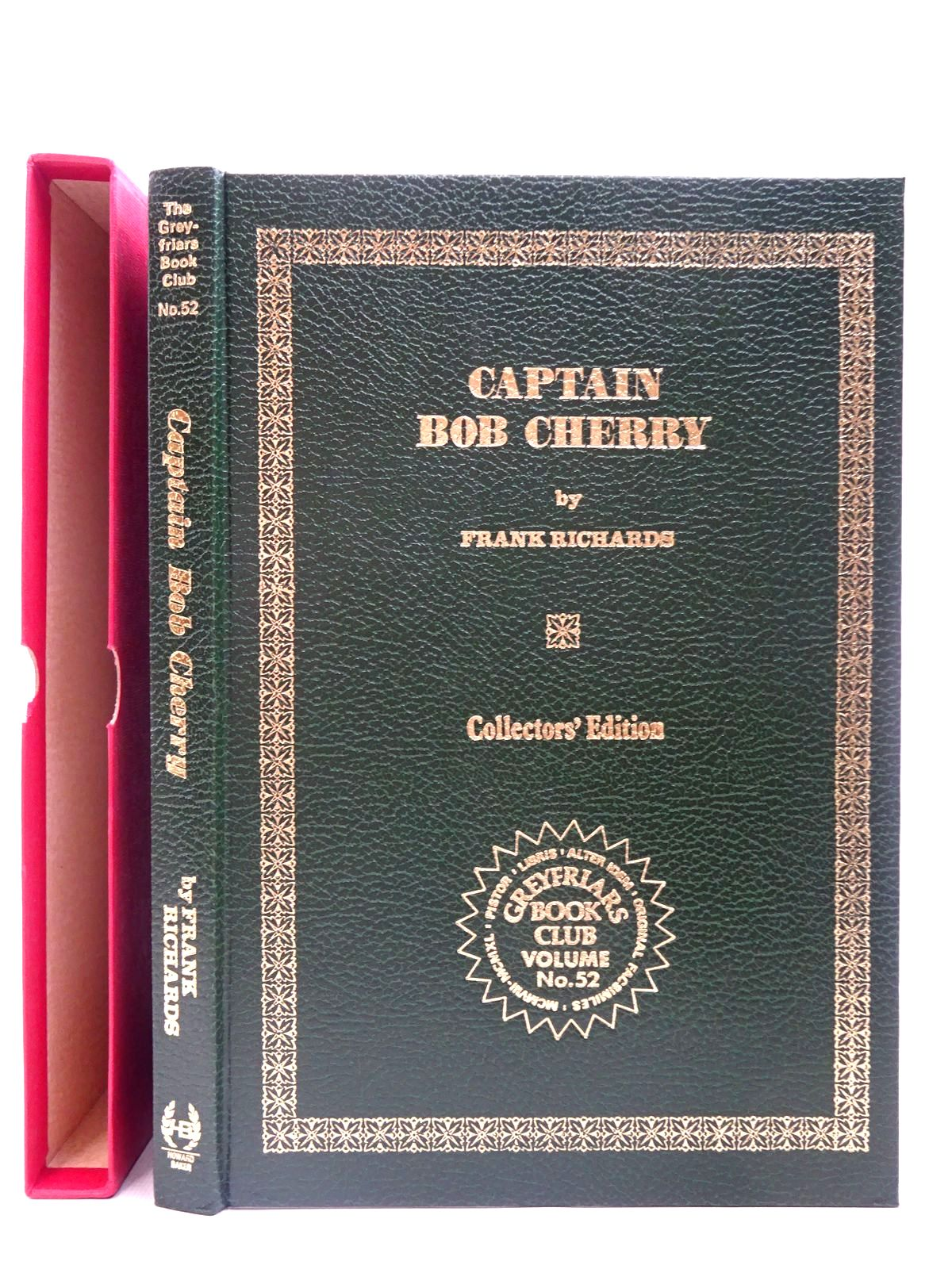 Photo of CAPTAIN BOB CHERRY written by Richards, Frank published by Howard Baker Press (STOCK CODE: 2126773)  for sale by Stella & Rose's Books