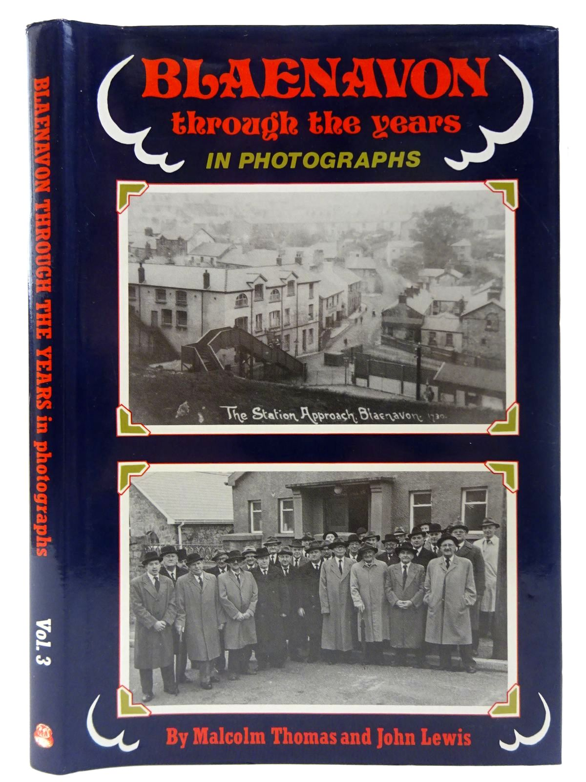 Photo of BLAENAVON THROUGH THE YEARS IN PHOTOGRAPHS VOLUME III written by Thomas, Malcolm Lewis, John published by Old Bakehouse Publications (STOCK CODE: 2126868)  for sale by Stella & Rose's Books