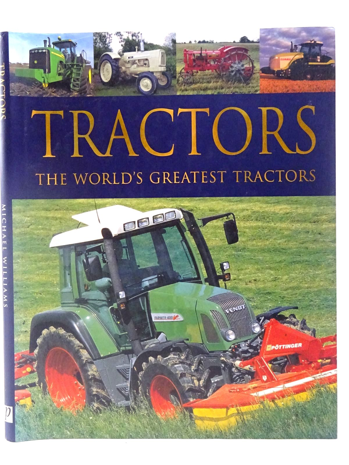 Photo of TRACTORS THE WORLD'S GREATEST TRACTORS written by Williams, Michael published by Parragon (STOCK CODE: 2126897)  for sale by Stella & Rose's Books
