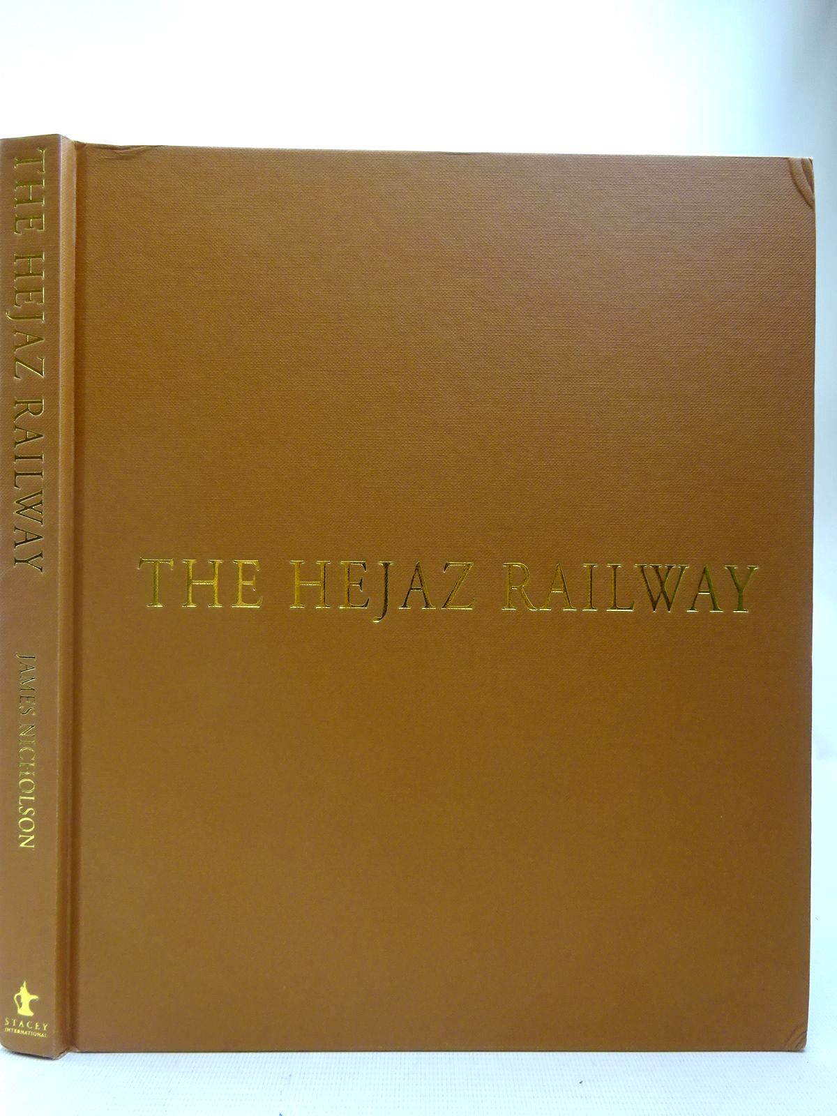 Photo of THE HEJAZ RAILWAY written by Nicholson, James published by Stacey International (STOCK CODE: 2126970)  for sale by Stella & Rose's Books