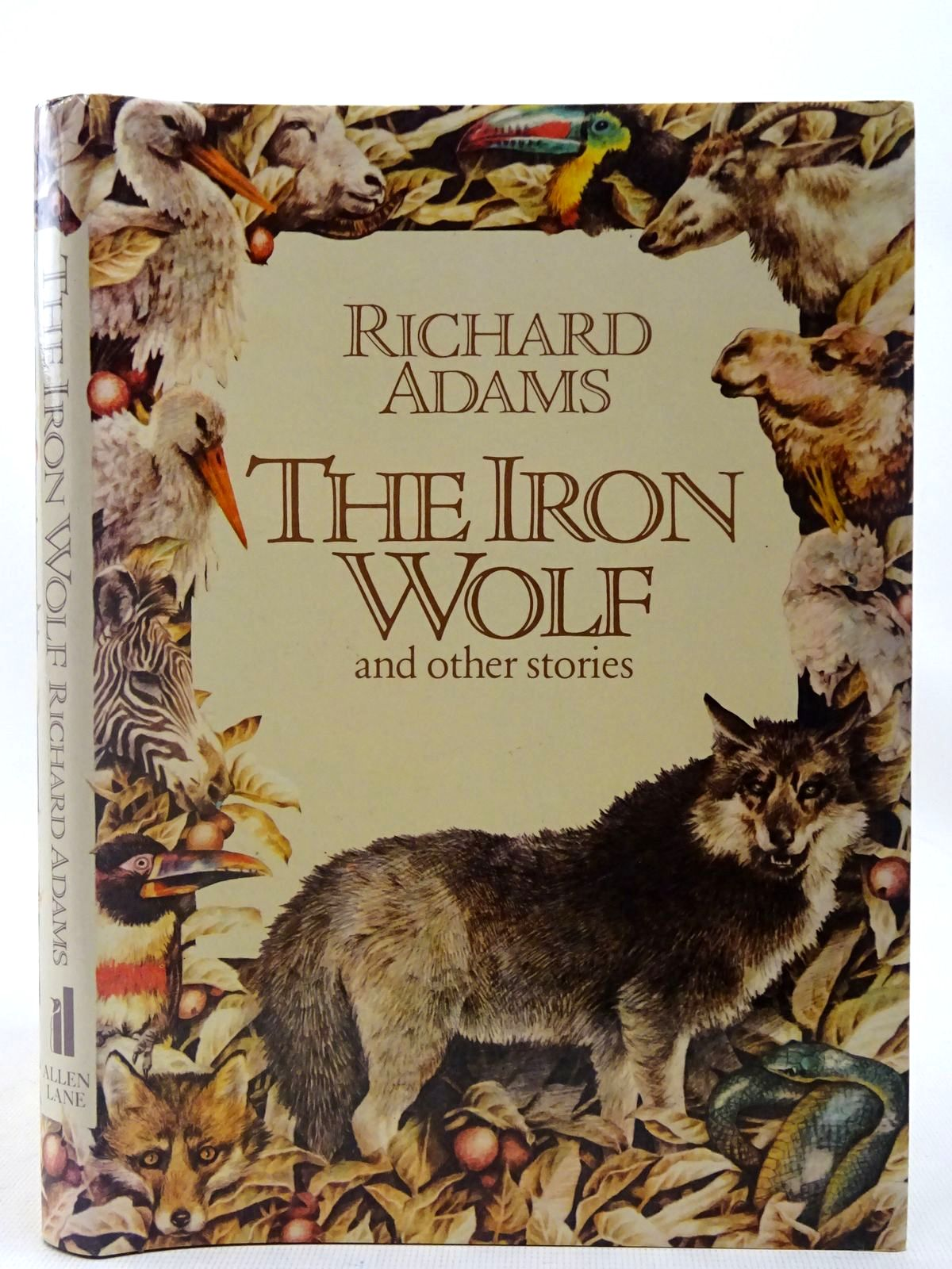 Photo of THE IRON WOLF AND OTHER STORIES written by Adams, Richard illustrated by Gilbert, Yvonne Campbell, Jennifer published by Allen Lane (STOCK CODE: 2127001)  for sale by Stella & Rose's Books