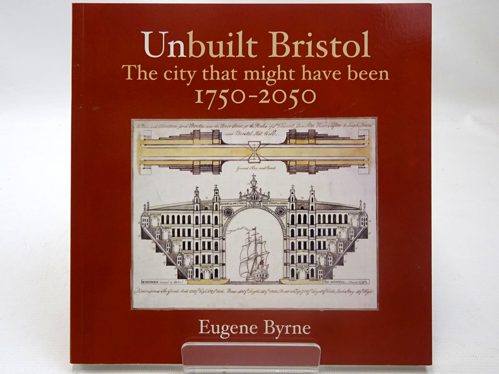 Photo of UNBUILT BRISTOL THE CITY THAT MIGHT HAVE BEEN 1750-2050- Stock Number: 2127016