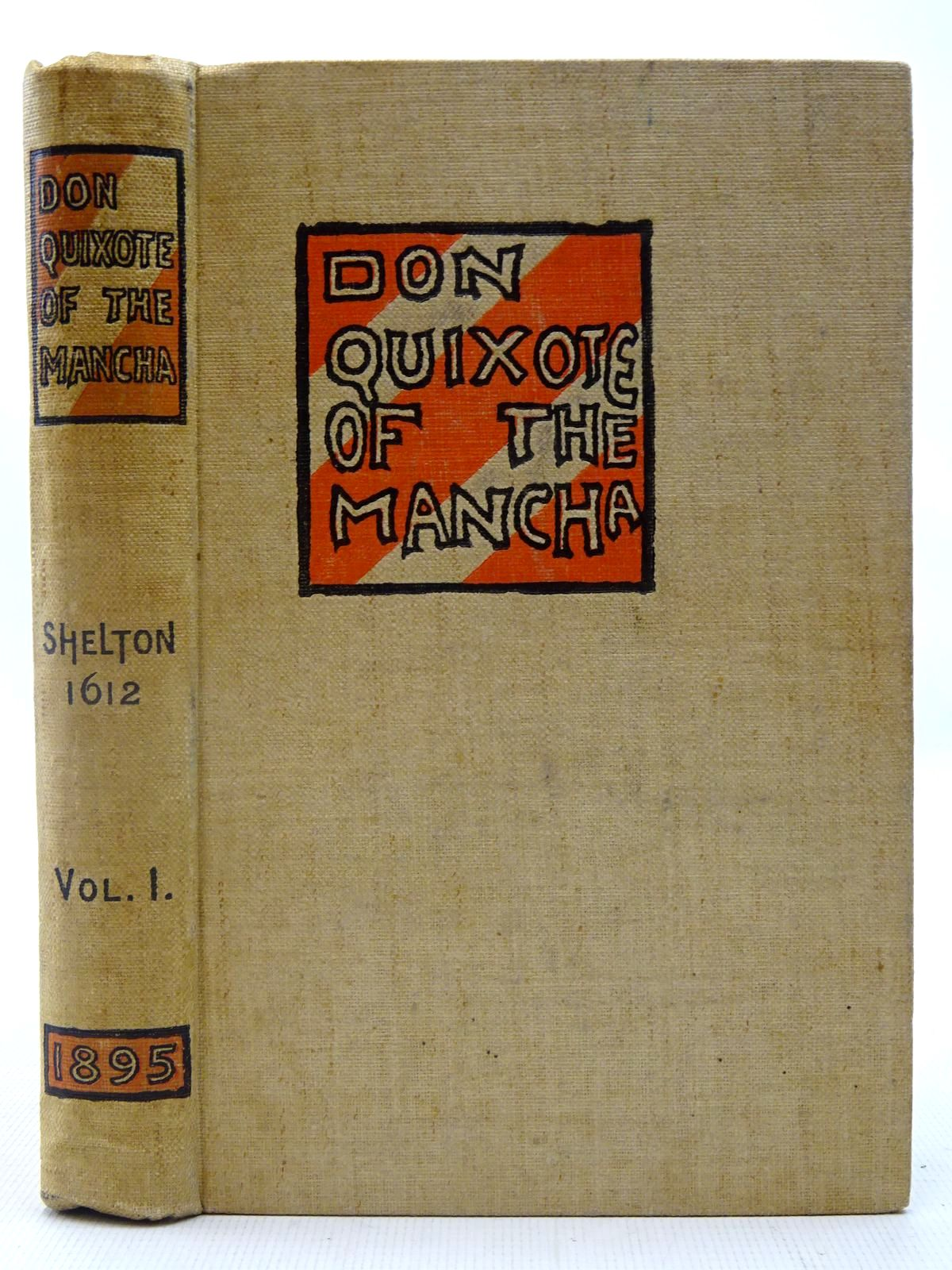 Photo of THE HISTORY OF THE VALOROUS AND WITTY KNIGHT-ERRANT DON QUIXOTE OF THE MANCHA VOLUME I written by De Cervantes, Miguel