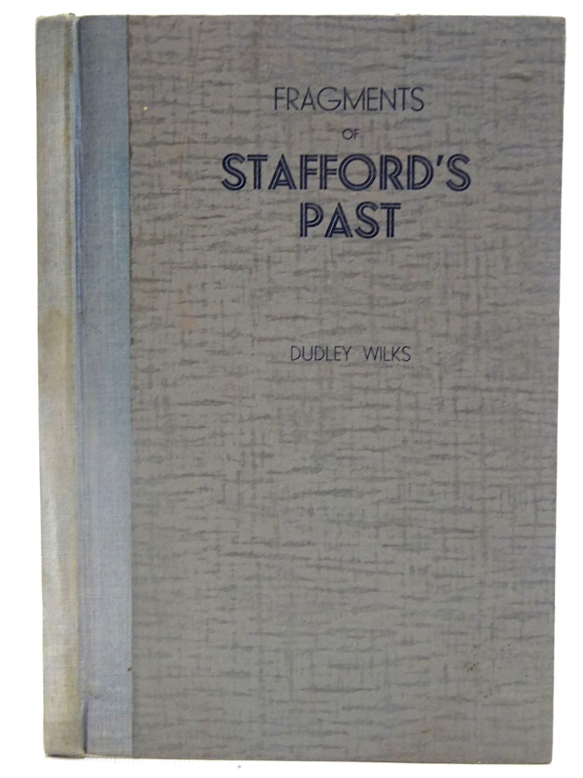 Photo of FRAGMENTS OF STAFFORD'S PAST written by Wilks, Dudley (STOCK CODE: 2127195)  for sale by Stella & Rose's Books