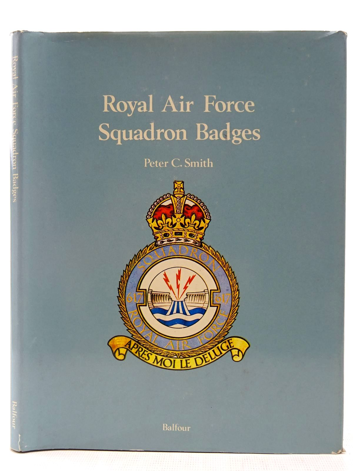 Photo of ROYAL AIR FORCE SQUADRON BADGES written by Smith, Peter C. published by Balfour Publications (STOCK CODE: 2127570)  for sale by Stella & Rose's Books