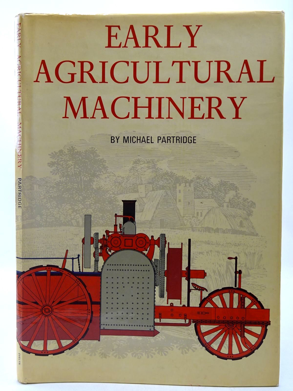 Photo of EARLY AGRICULTURAL MACHINERY written by Partridge, Michael published by Hugh Evelyn (STOCK CODE: 2127623)  for sale by Stella & Rose's Books