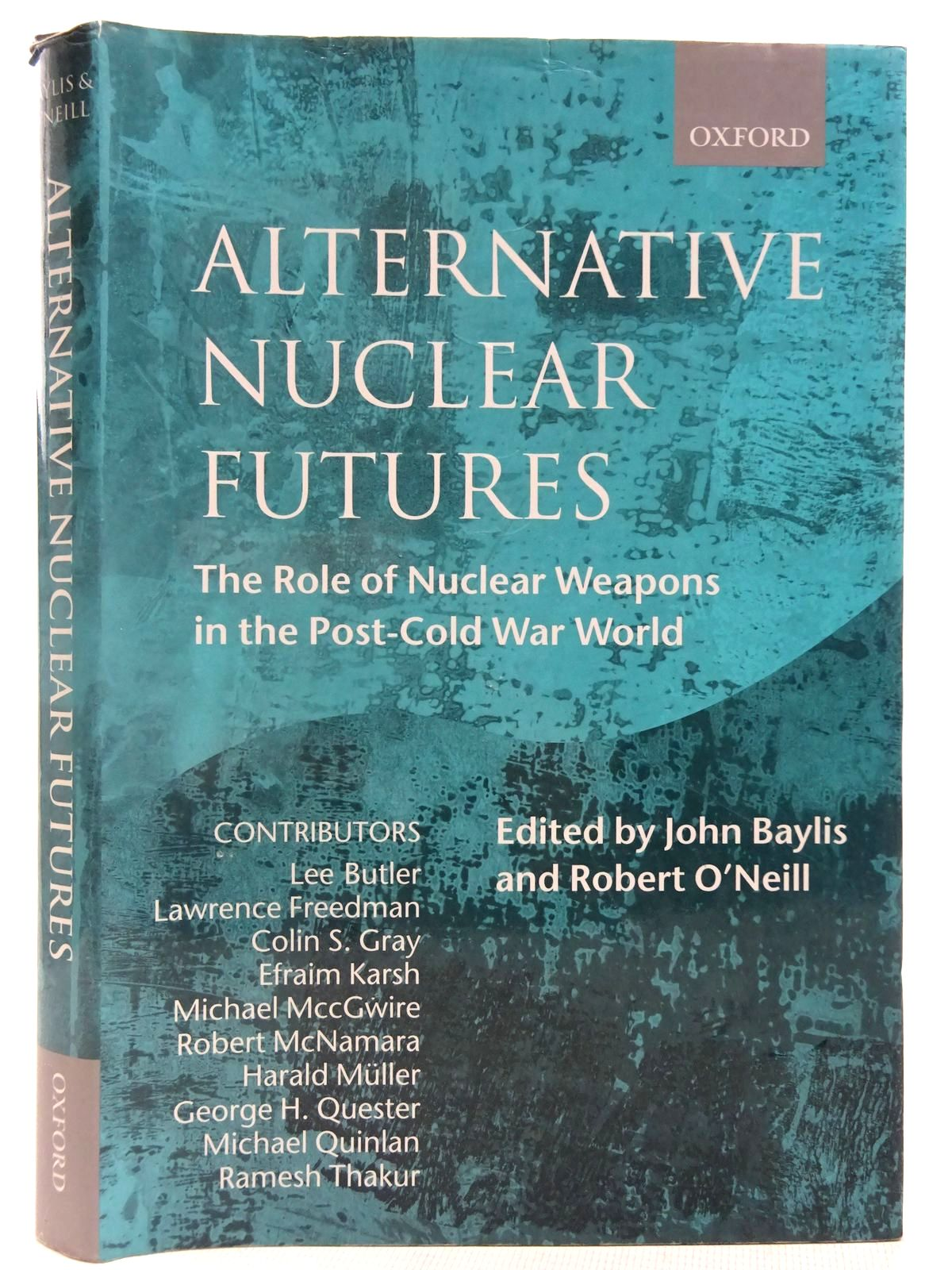 Photo of ALTERNATIVE NUCLEAR FUTURES written by Baylis, John O'Neill, Robert Butler, Lee Freedman, Lawrence et al, published by Oxford University Press (STOCK CODE: 2127712)  for sale by Stella & Rose's Books