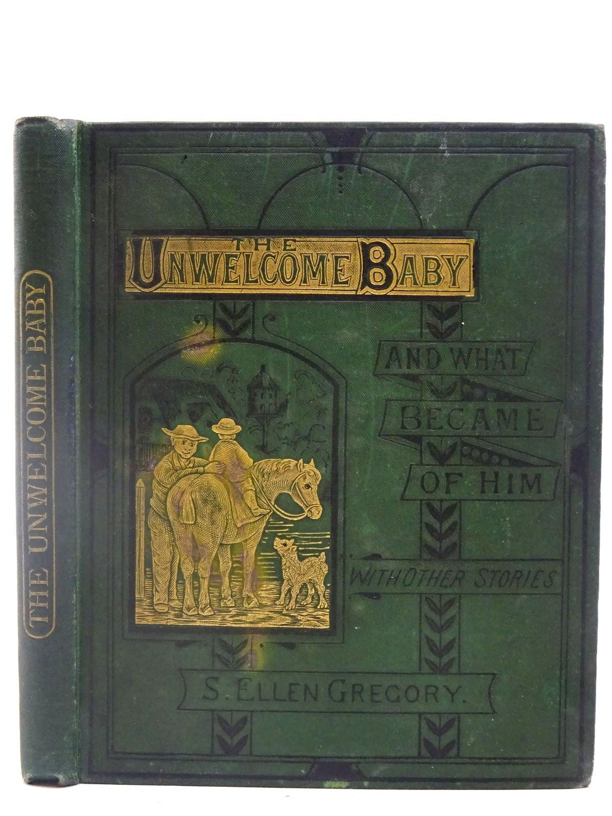 Photo of THE UNWELCOME BABY AND WHAT BECAME OF HIM written by Gregory, S. Ellen published by Wesleyan Conference Office (STOCK CODE: 2127928)  for sale by Stella & Rose's Books